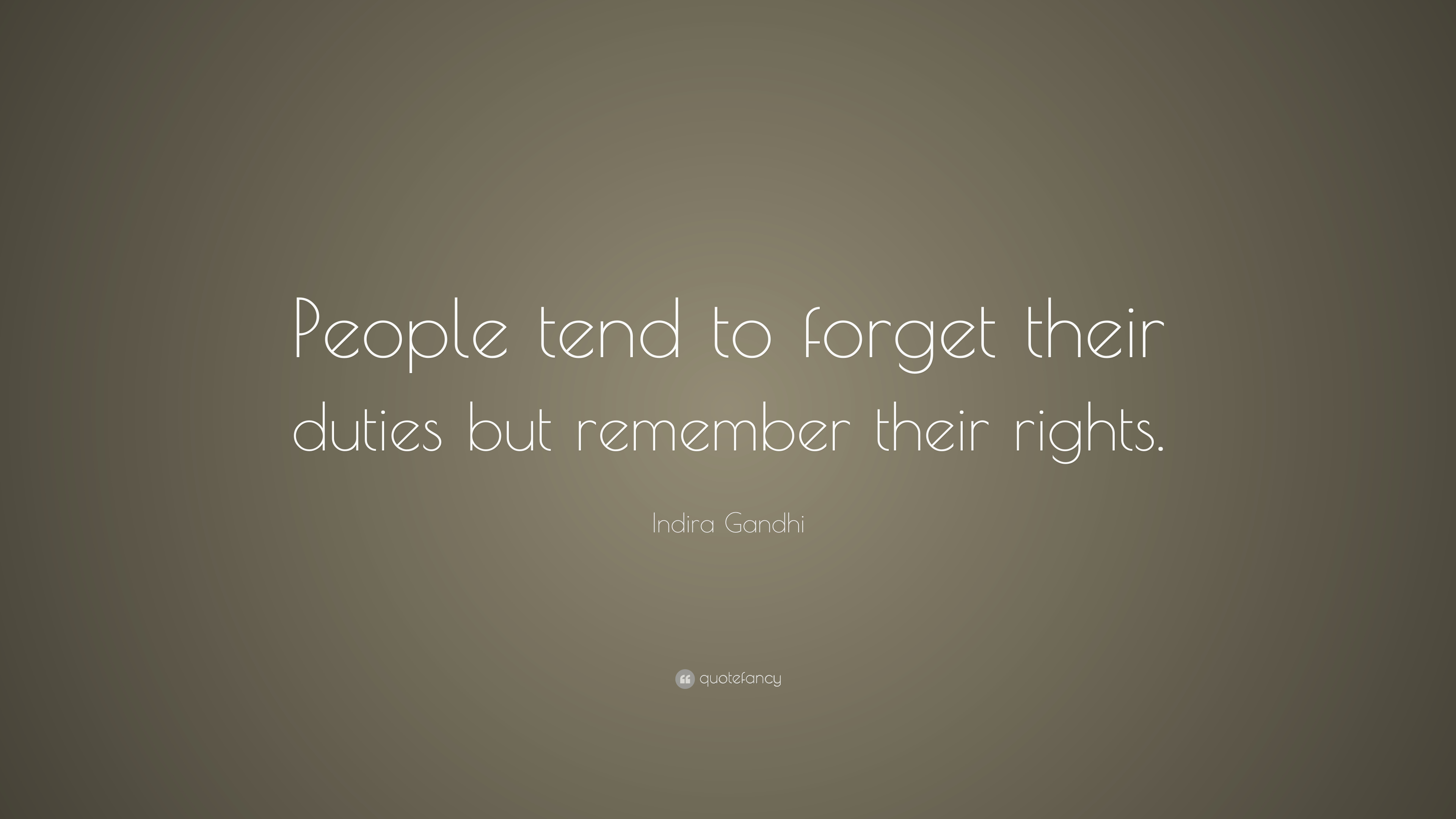Indira gandhi quote people tend to forget their duties but indira gandhi quote people tend to forget their duties but remember their rights altavistaventures Image collections