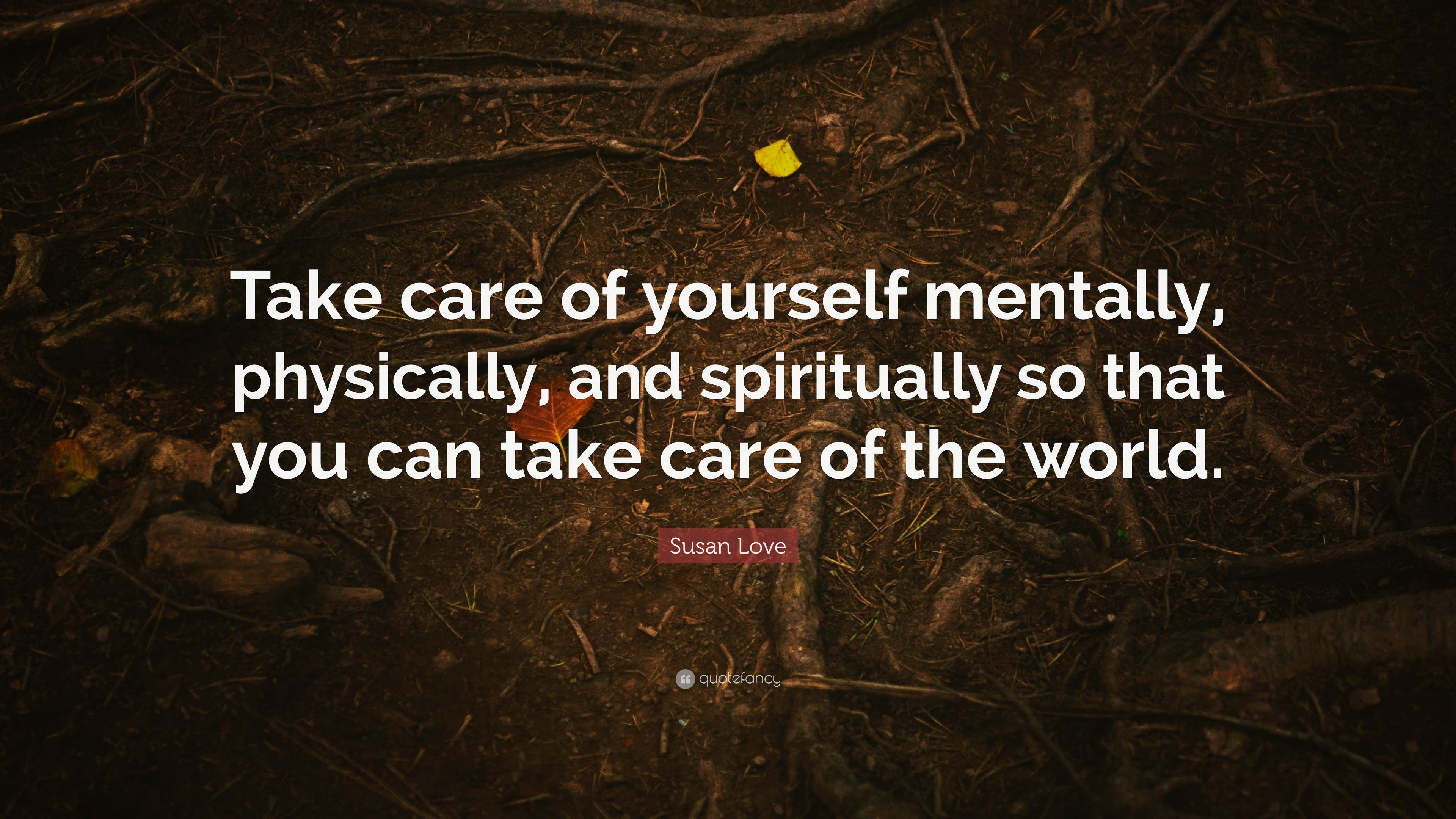 Susan Love Quote Take Care Of Yourself Mentally Physically And