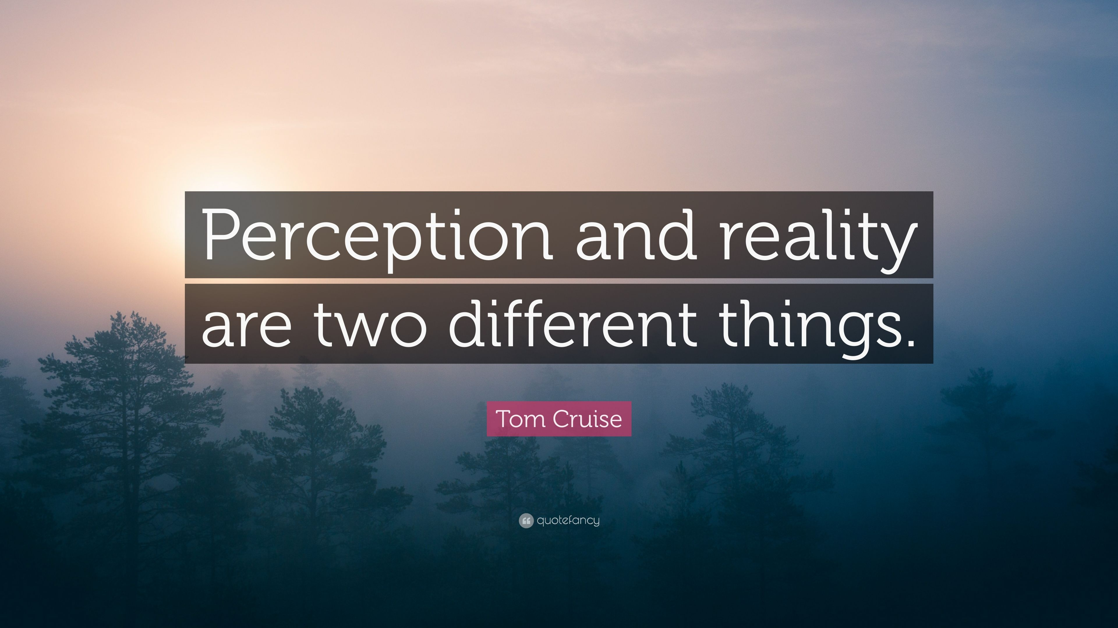 """Tom Cruise Quotes 90 Wallpapers: Tom Cruise Quote: """"Perception And Reality Are Two"""