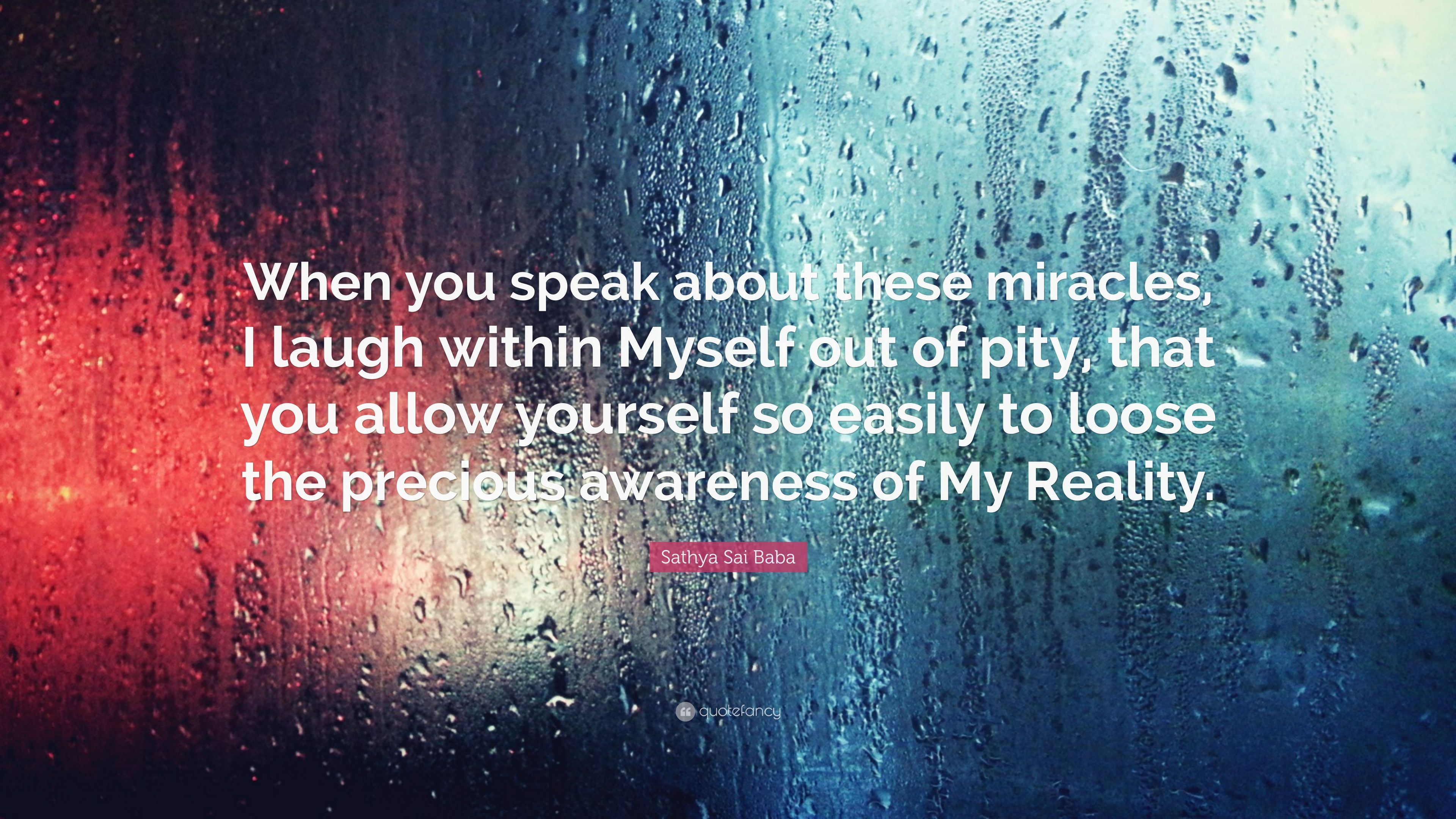 """Sathya Sai Baba Quote: """"When you speak about these miracles"""