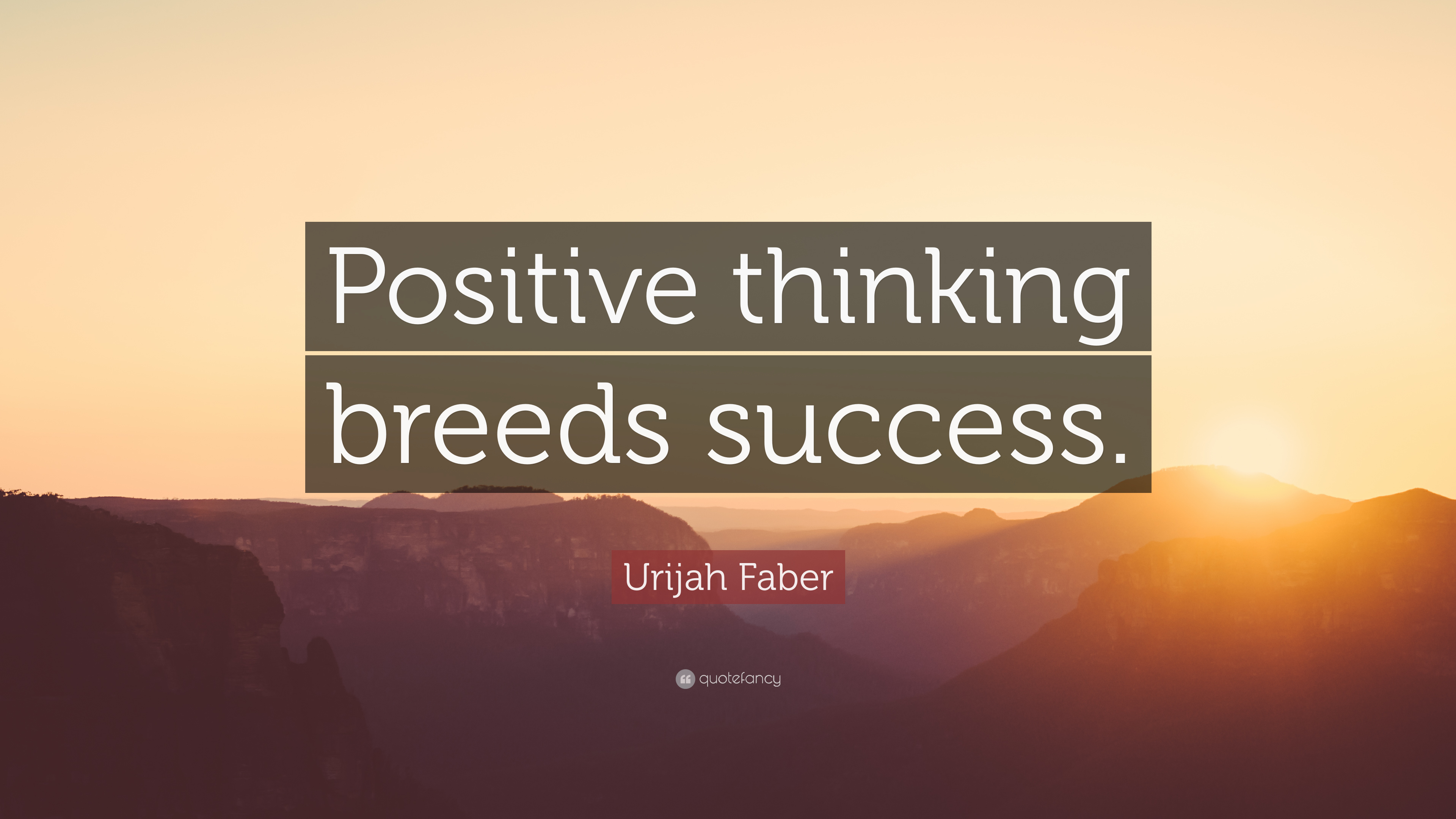 """Positive Quotes: Urijah Faber Quote: """"Positive Thinking Breeds Success."""" (9"""