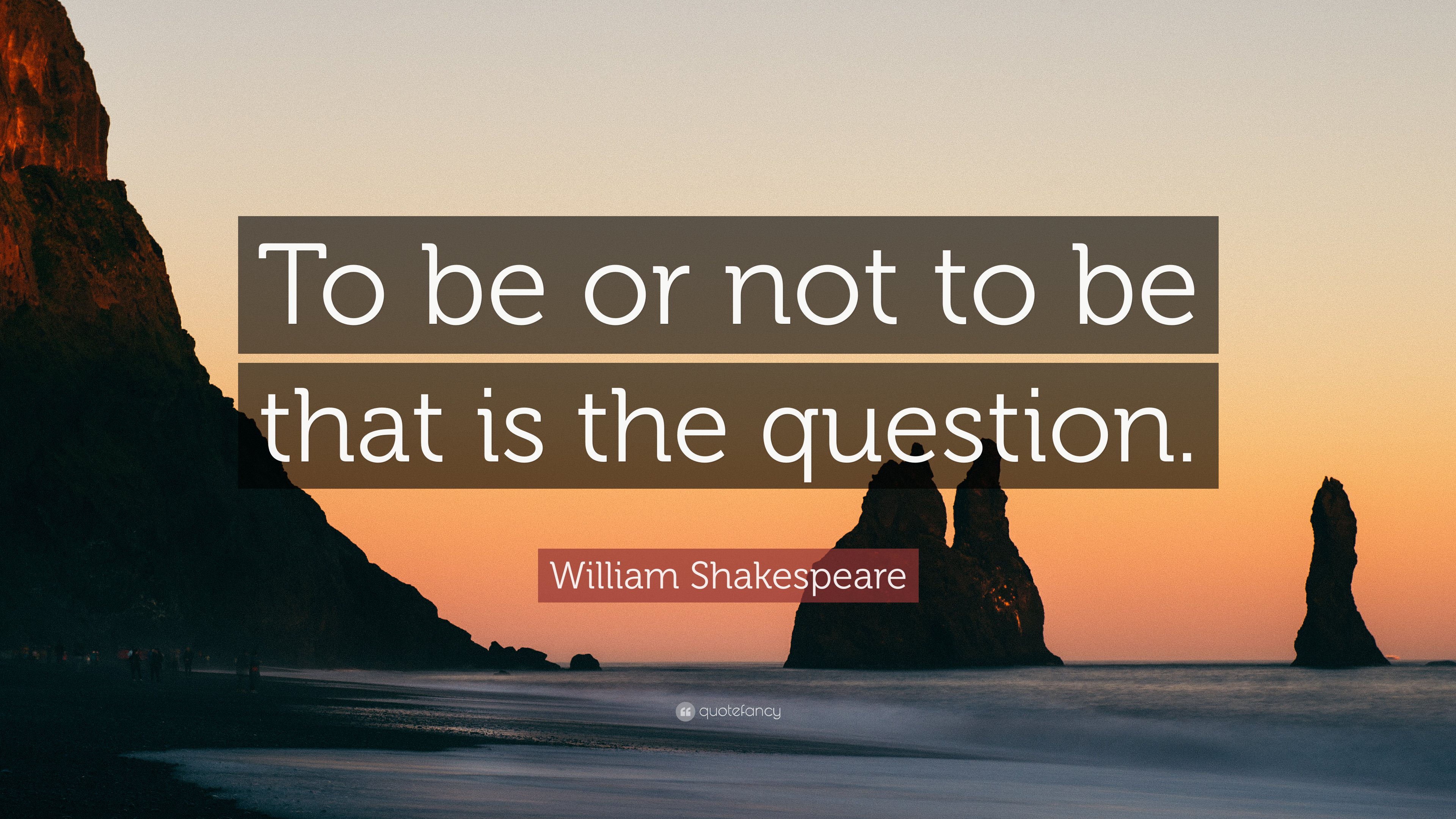 William Shakespeare Quote To Be Or Not To Be That Is The