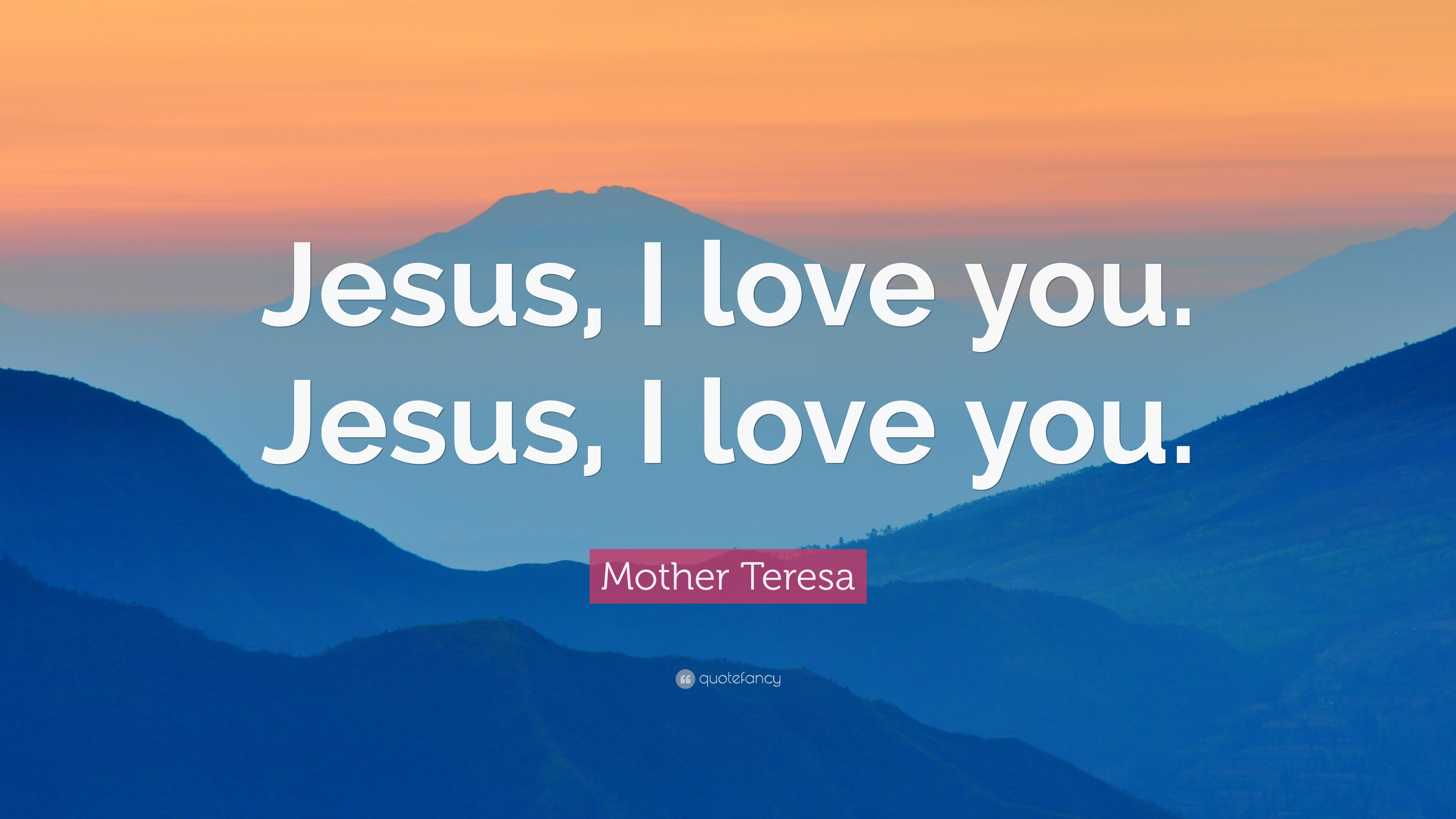 Mother Teresa Quote Jesus I Love You Jesus I Love You 12