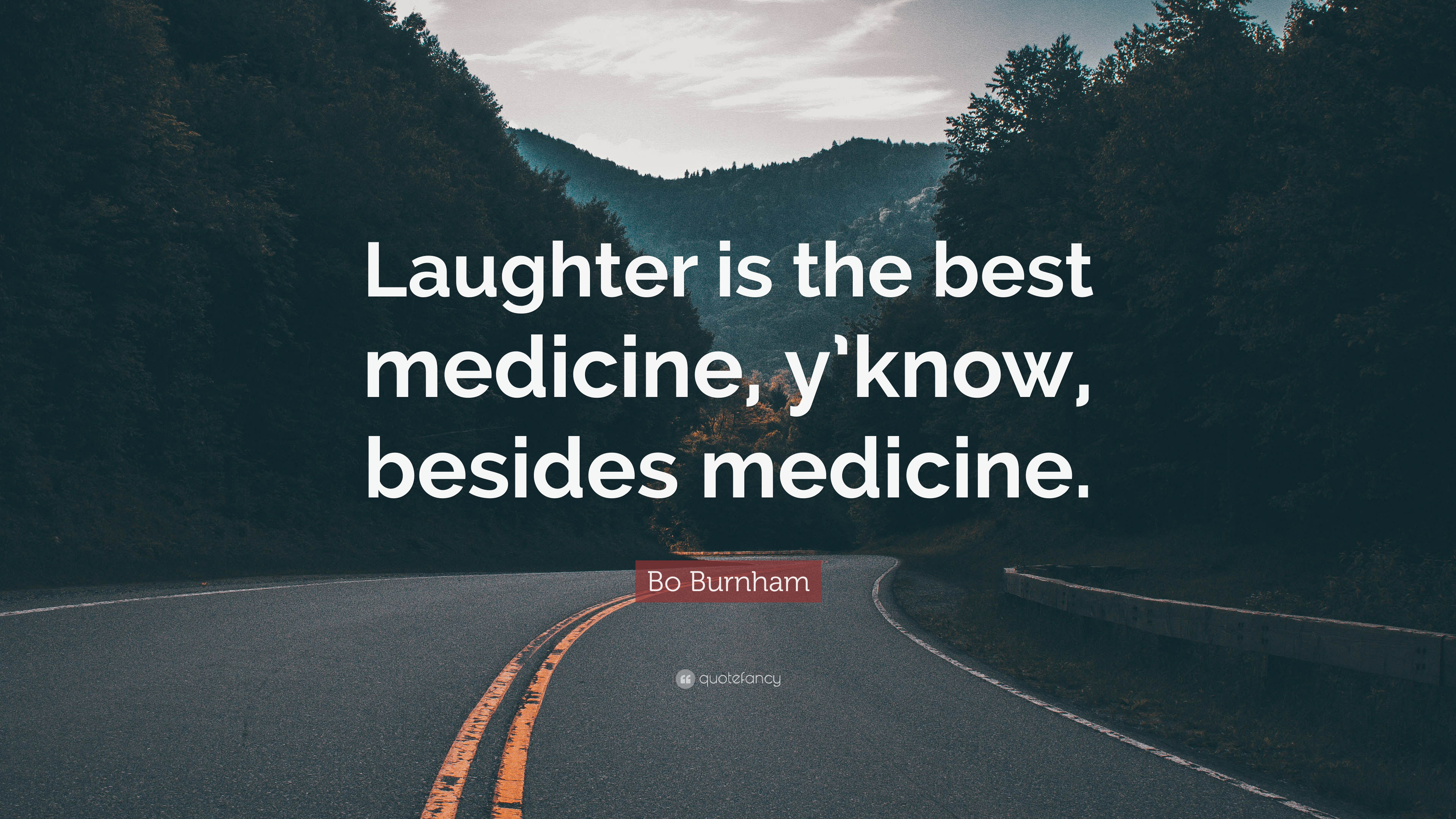 Bo Burnham Quote Laughter Is The Best Medicine Yknow Besides