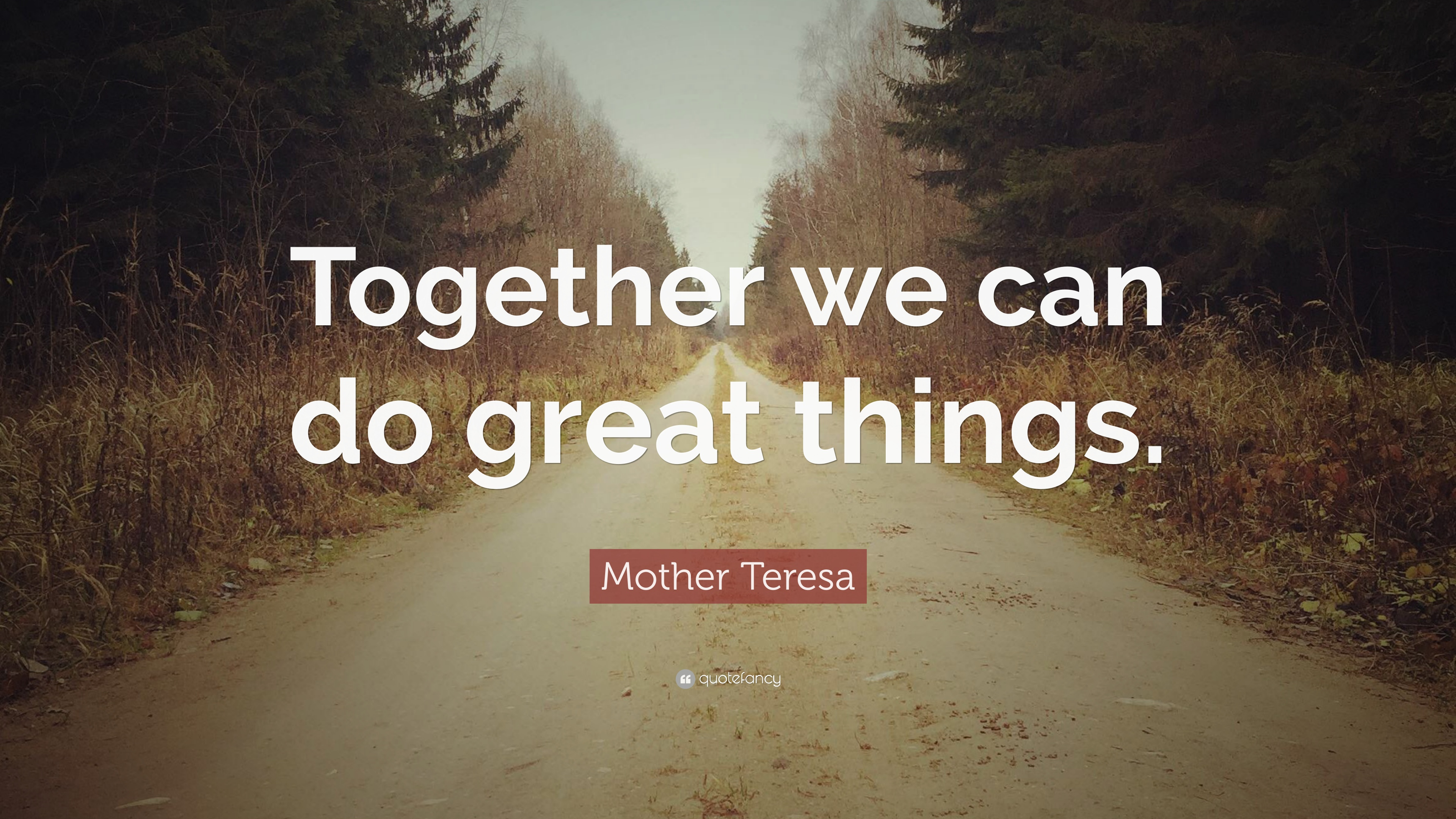 Mother Teresa Quote Together We Can Do Great Things 12
