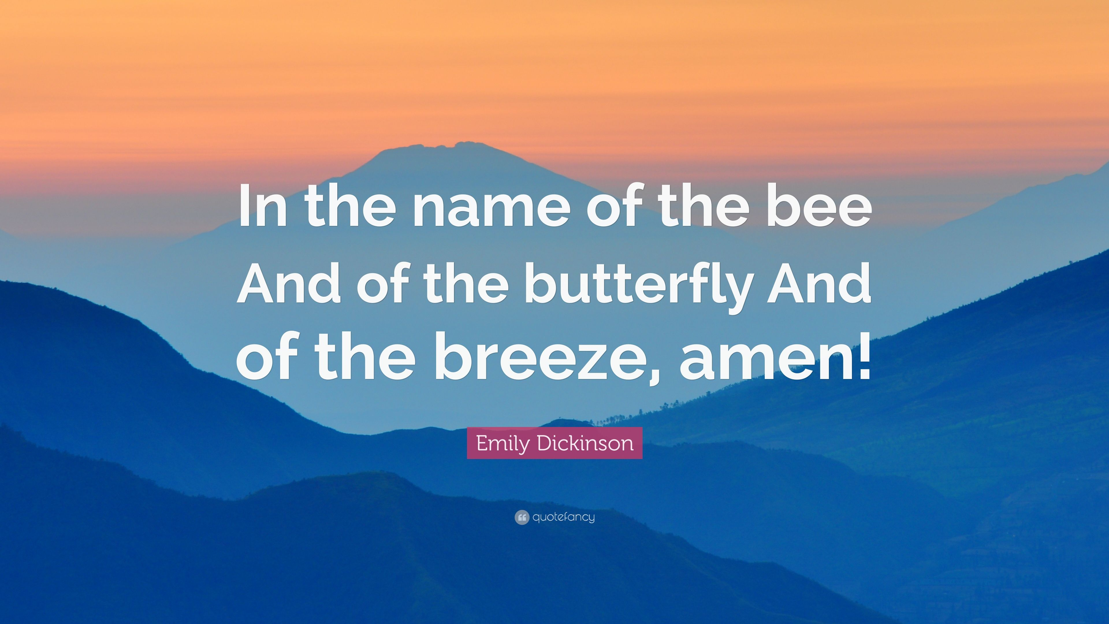 Emily Dickinson Quote In The Name Of Bee And Butterfly