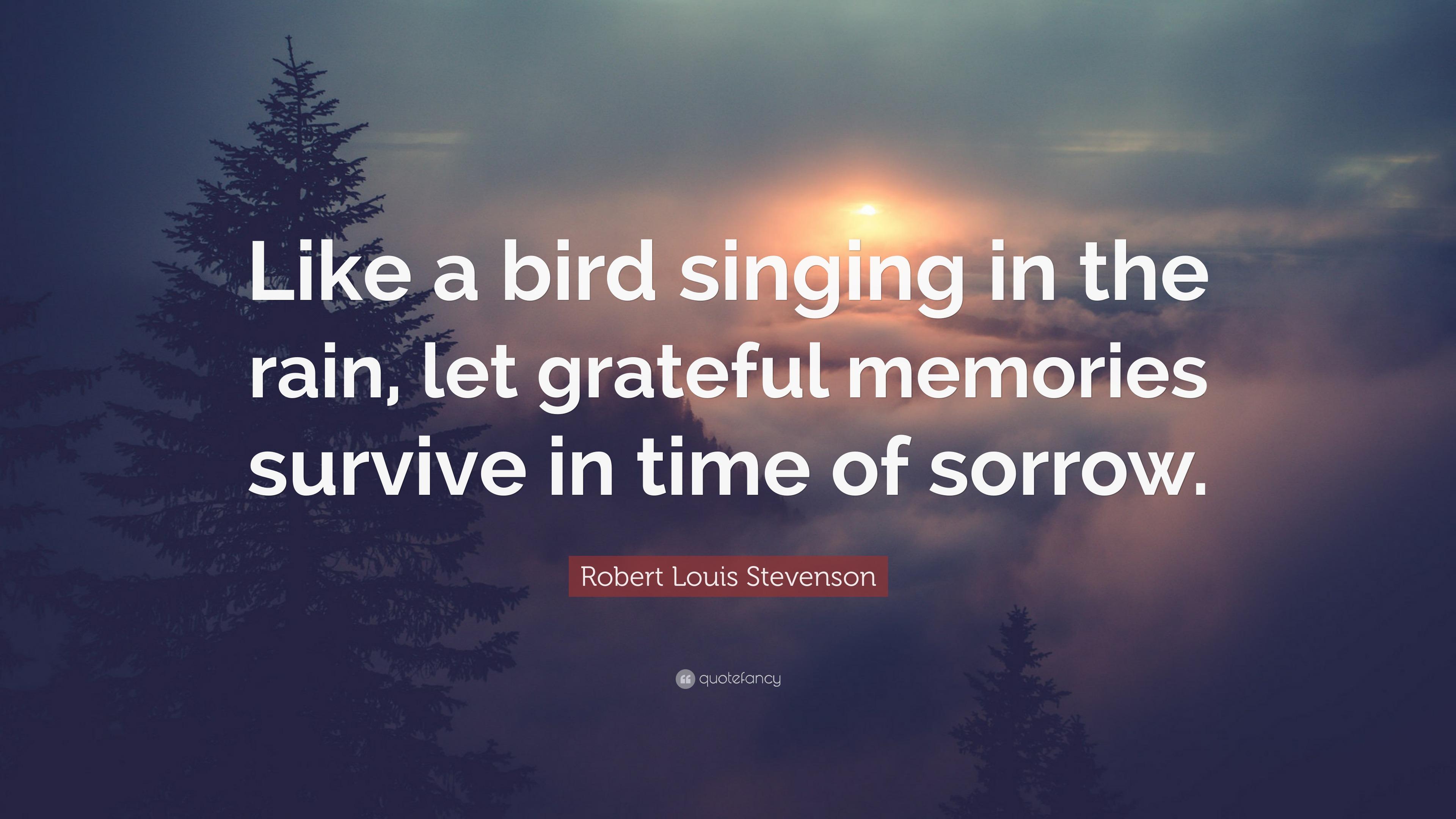 Robert Louis Stevenson Quote Like A Bird Singing In The Rain