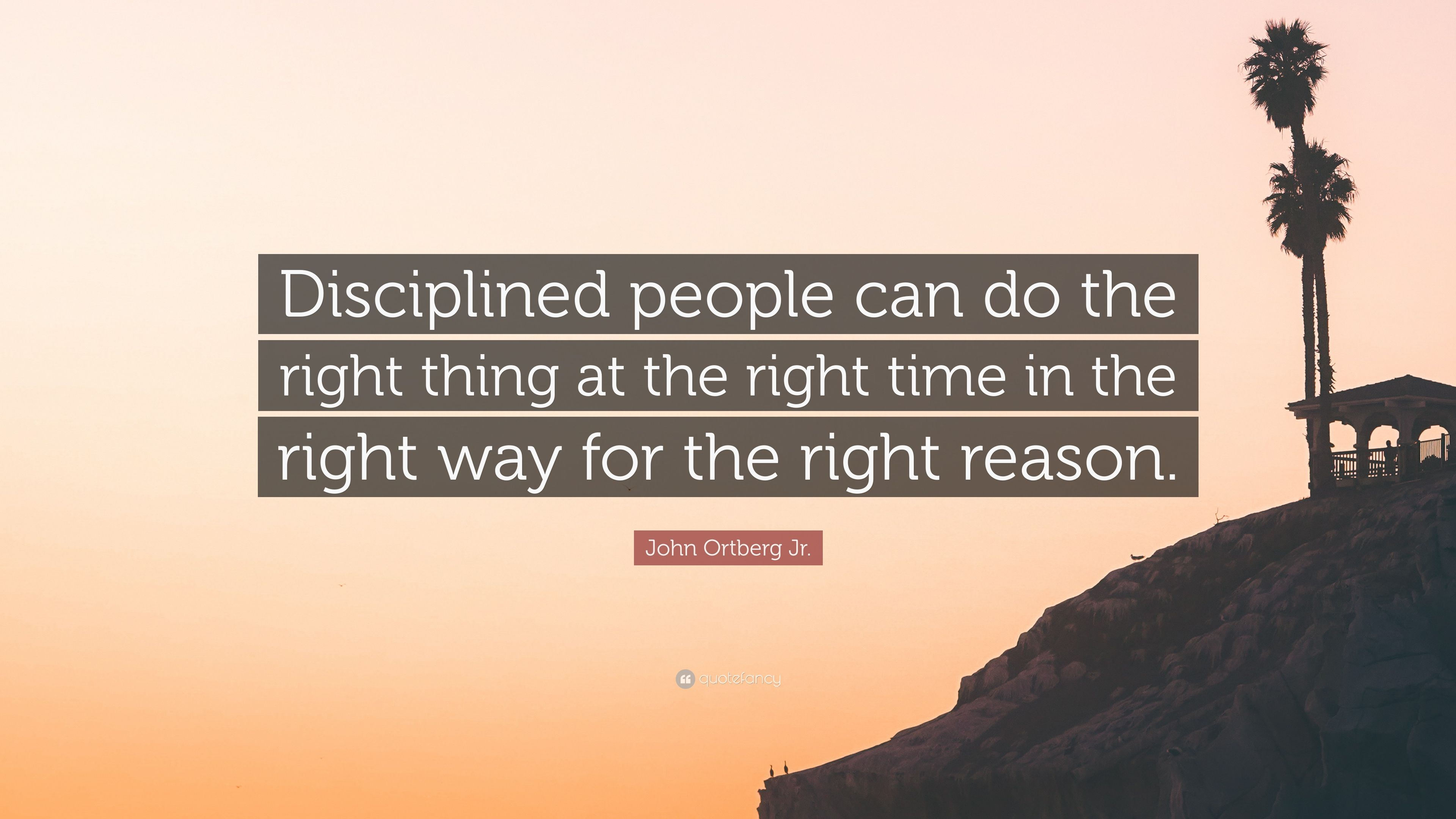 "John Ortberg Jr. Quote: ""Disciplined People Can Do The"