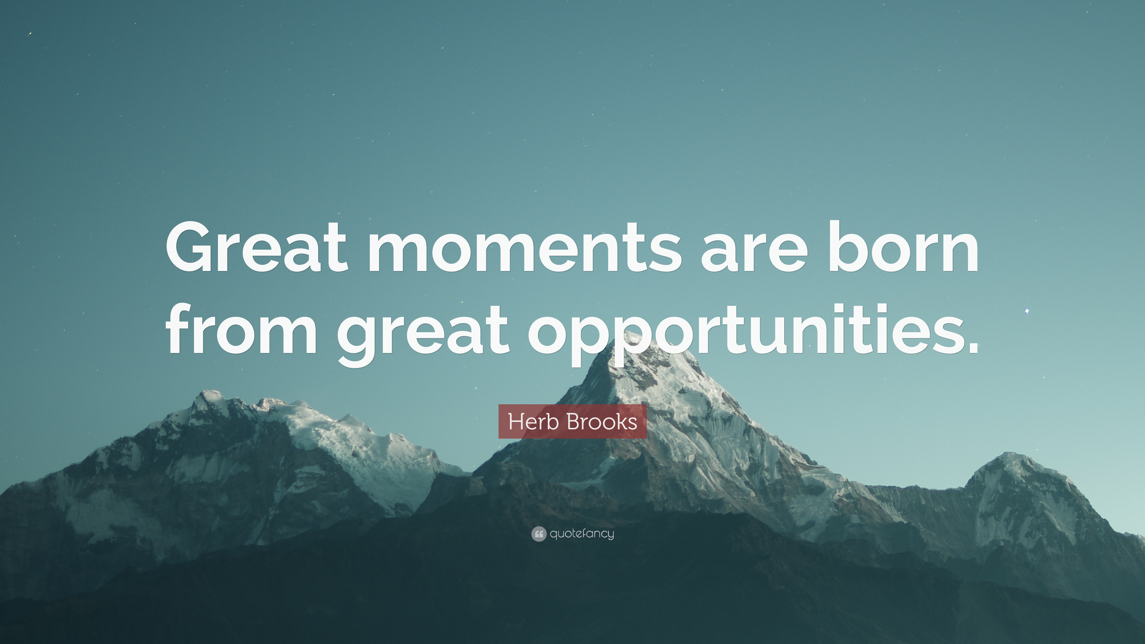 Herb Brooks Quote: U201cGreat Moments Are Born From Great Opportunities.u201d