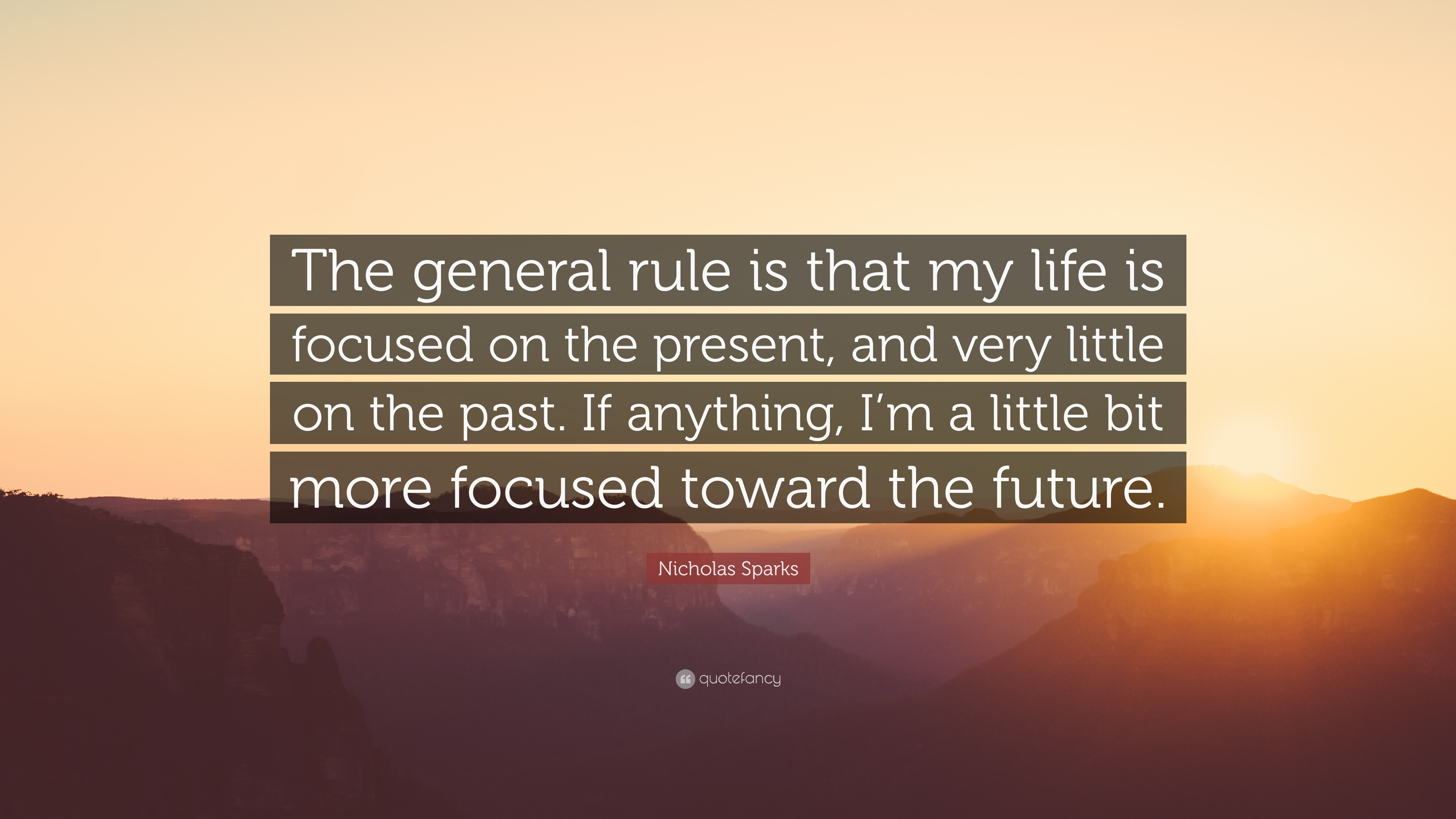 "The General Quote Nicholas Sparks Quote ""The General Rule Is That My Life Is"