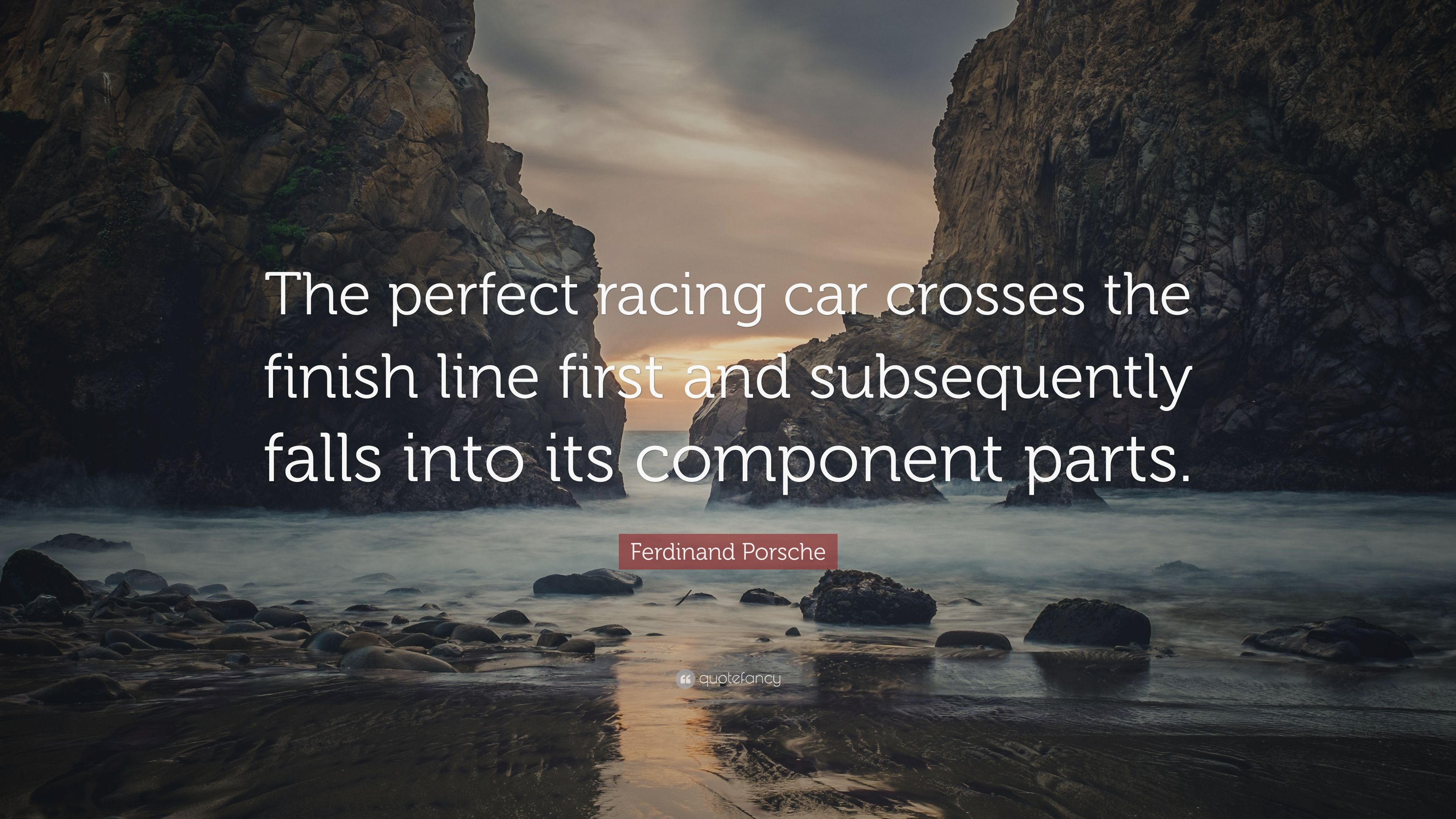 Ferdinand Porsche Quote The Perfect Racing Car Crosses The Finish