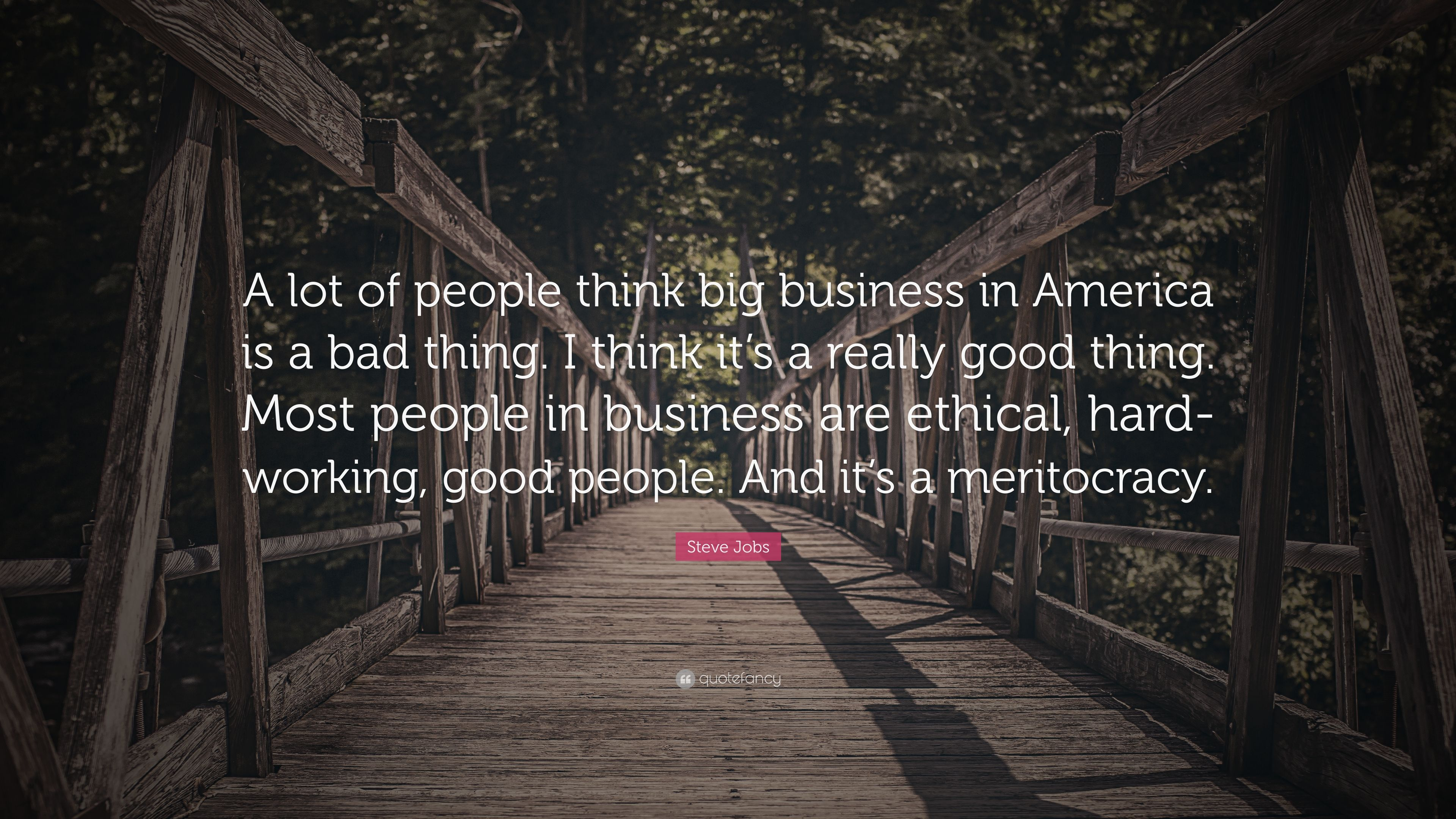 Ethically big business is always bad business