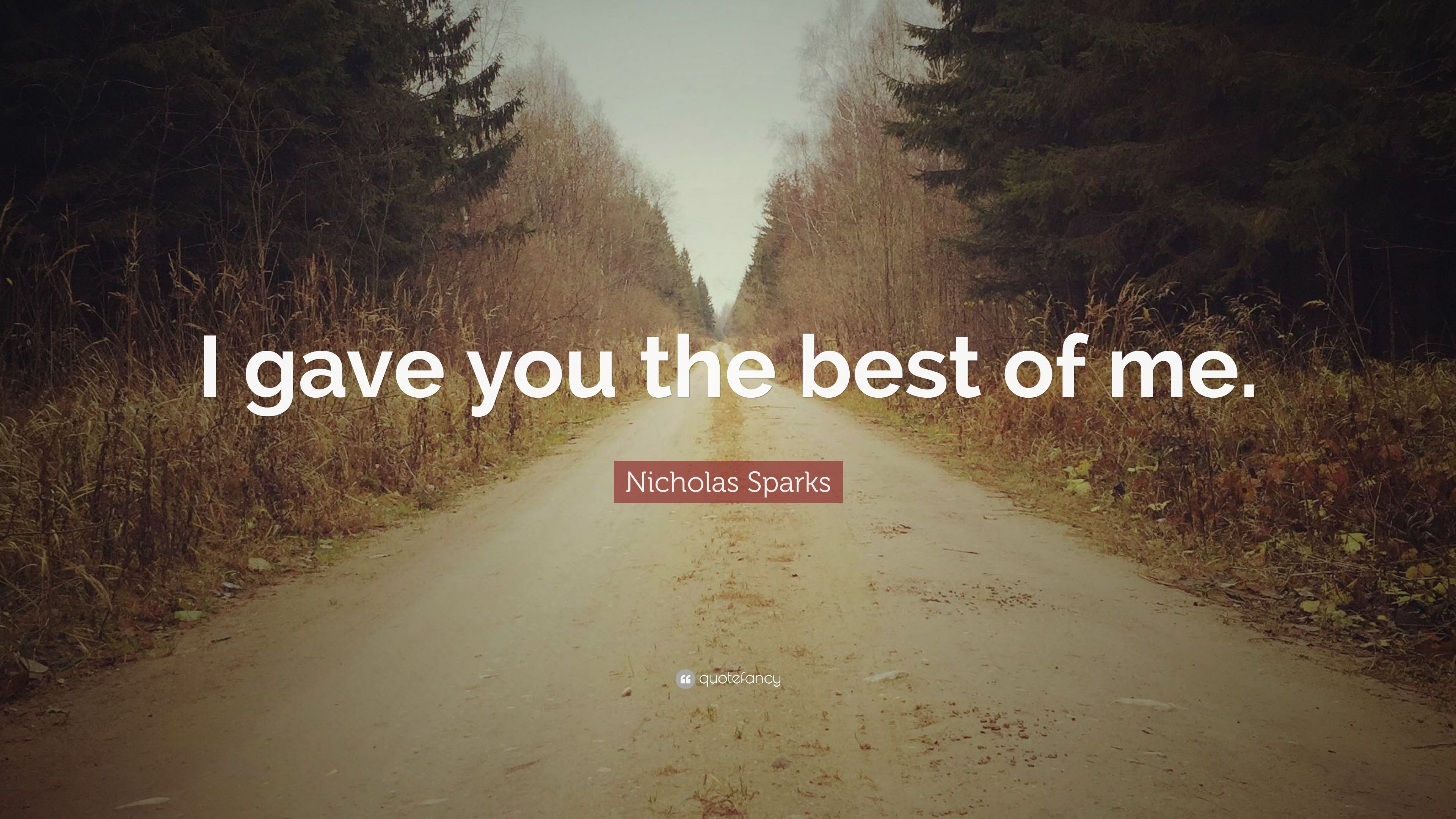 Nicholas Sparks Quote I Gave You The Best Of Me 7 Wallpapers