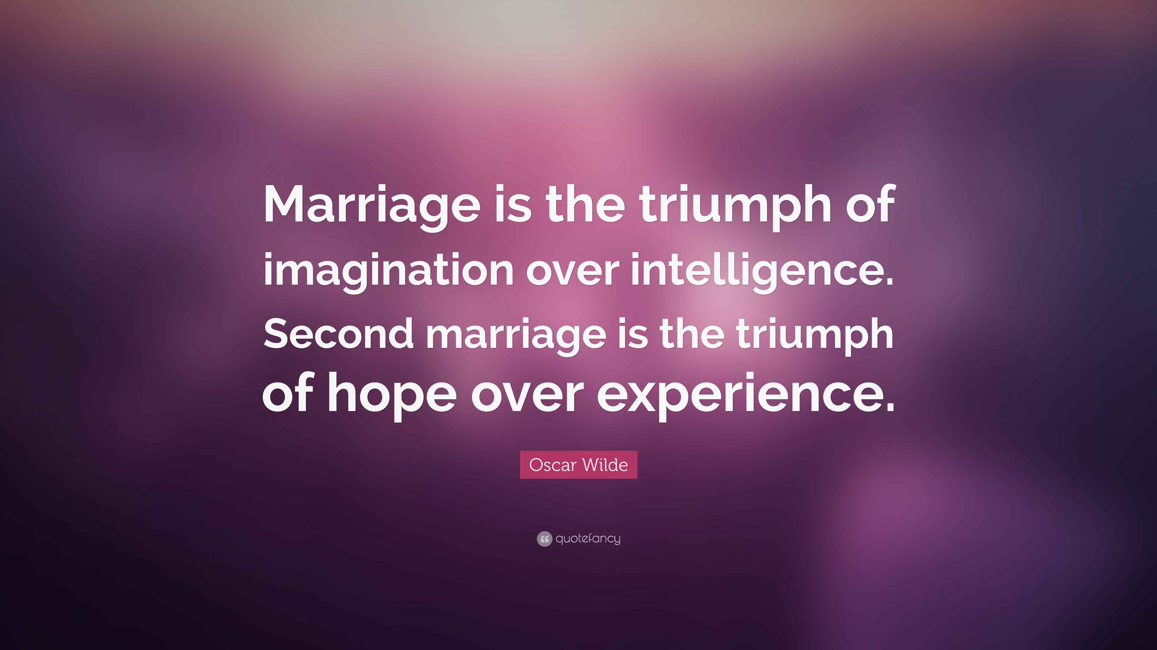 Oscar Wilde Quote Marriage Is The Triumph Of Imagination