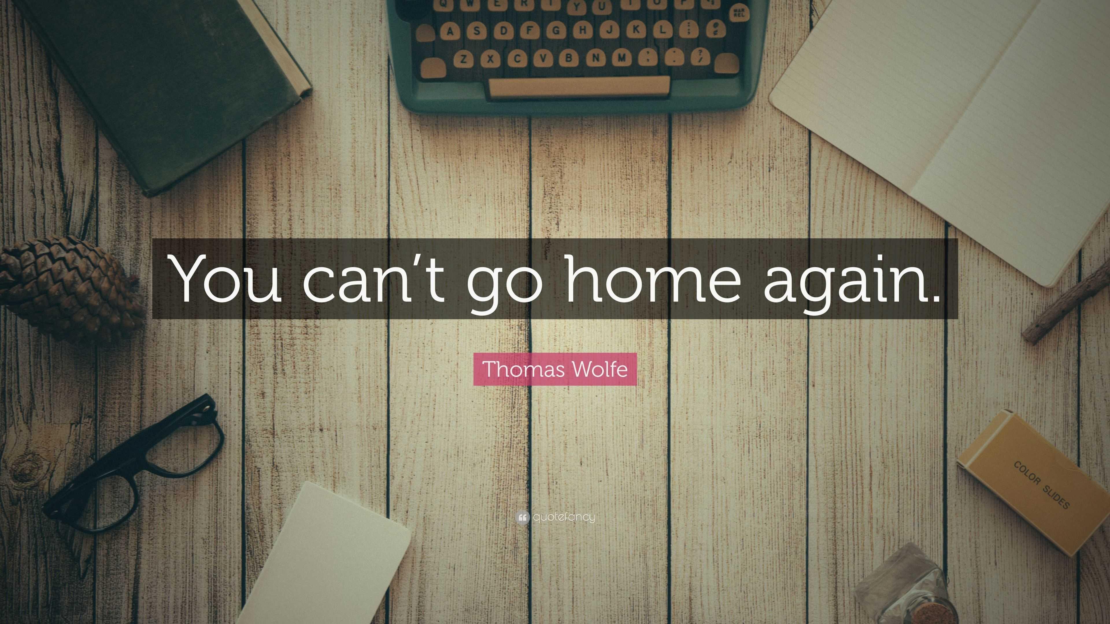 Thomas Wolfe said: