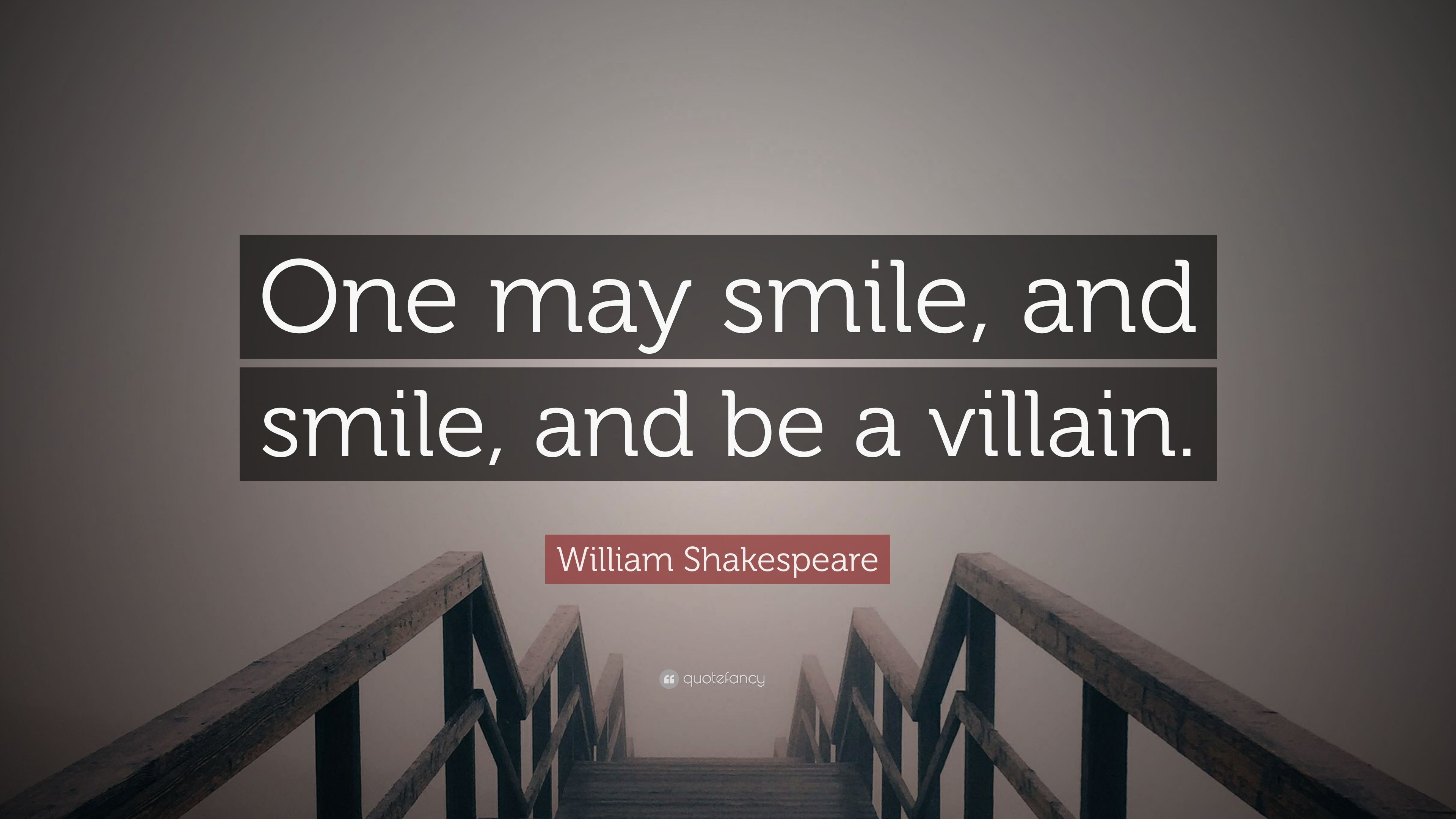 William Shakespeare Quote One May Smile And Smile And Be A