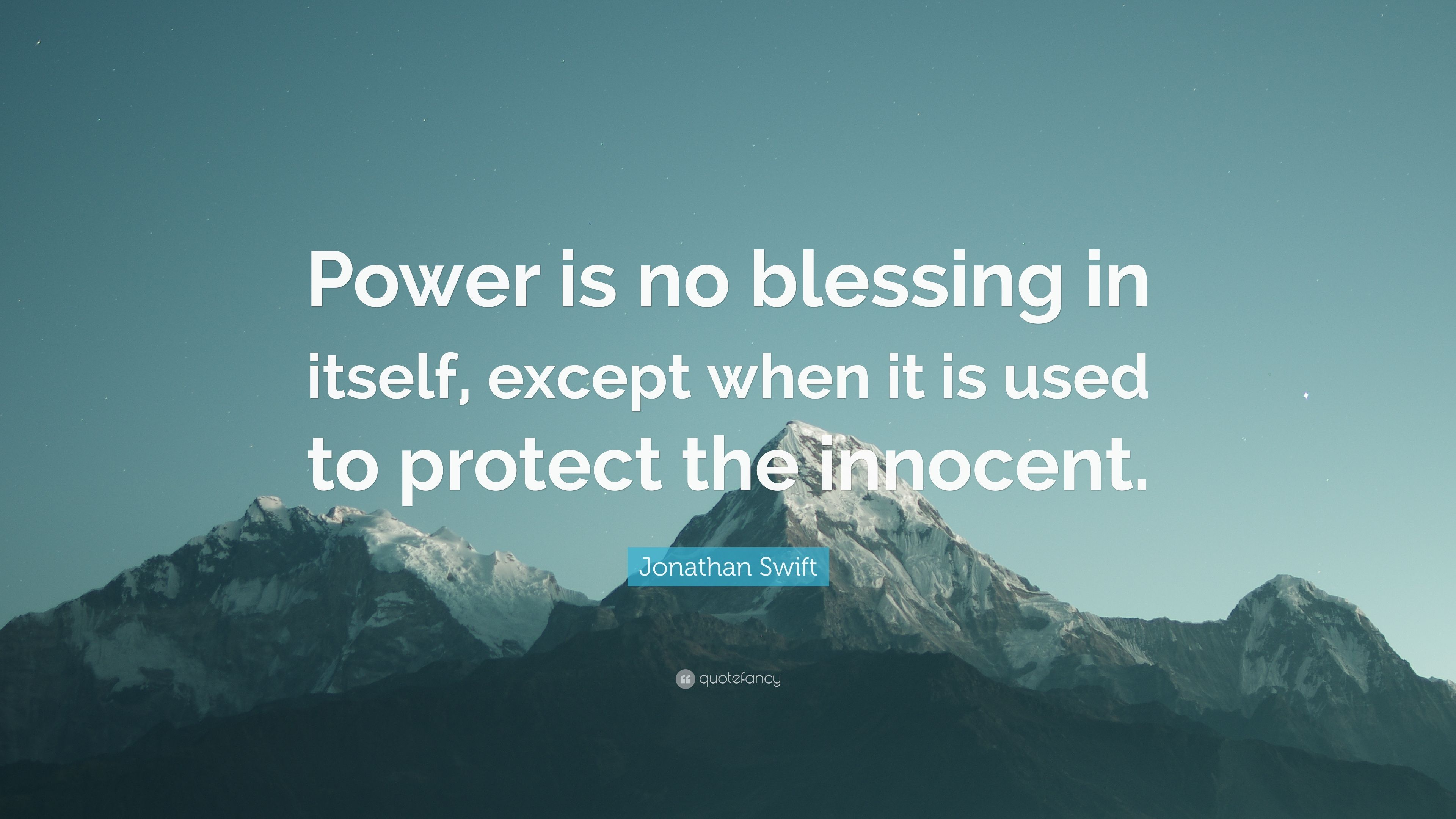 "Jonathan Swift Quote: ""Power Is No Blessing In Itself"