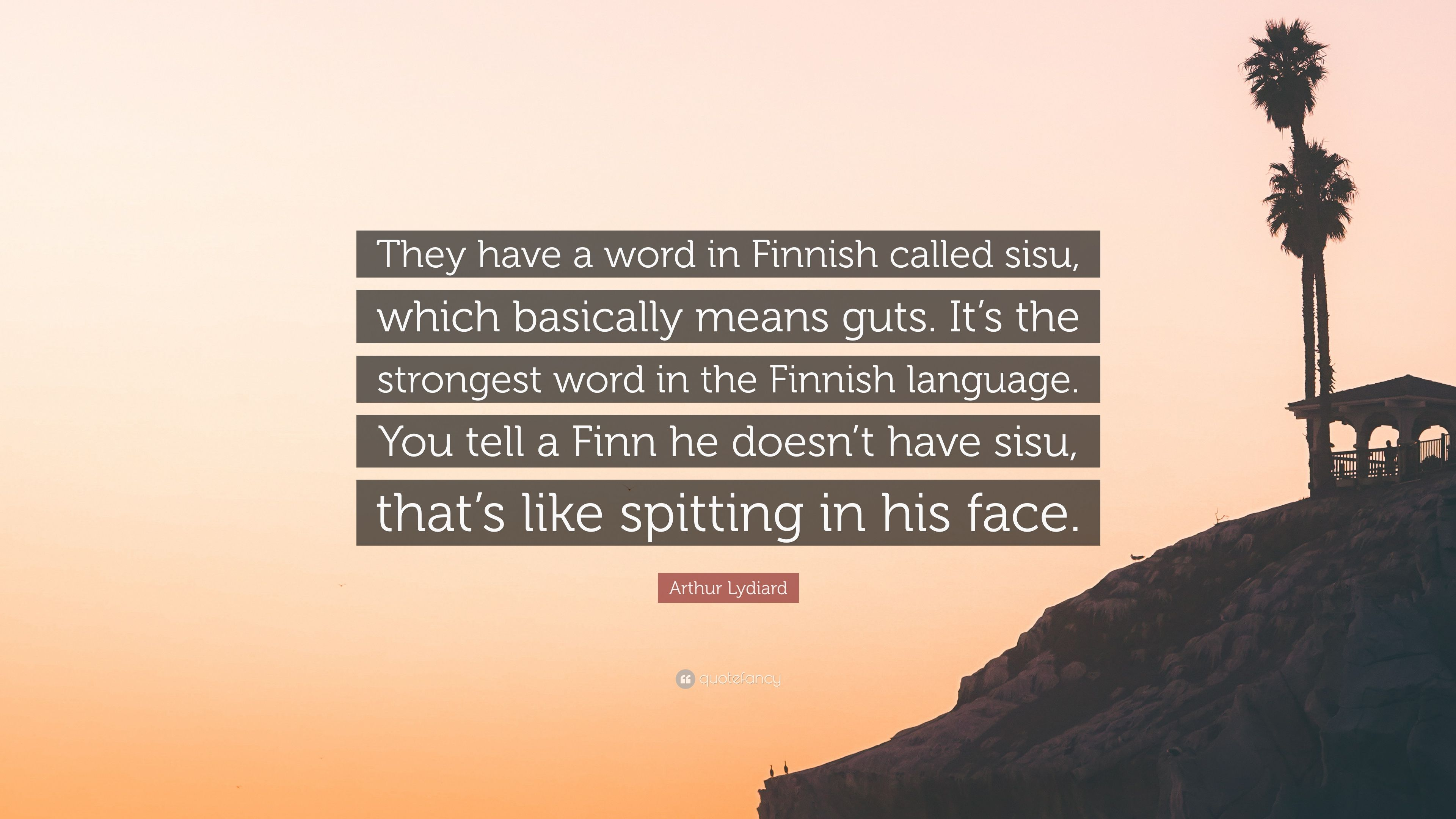 "Arthur Lydiard Quote: ""They have a word in Finnish called ..."