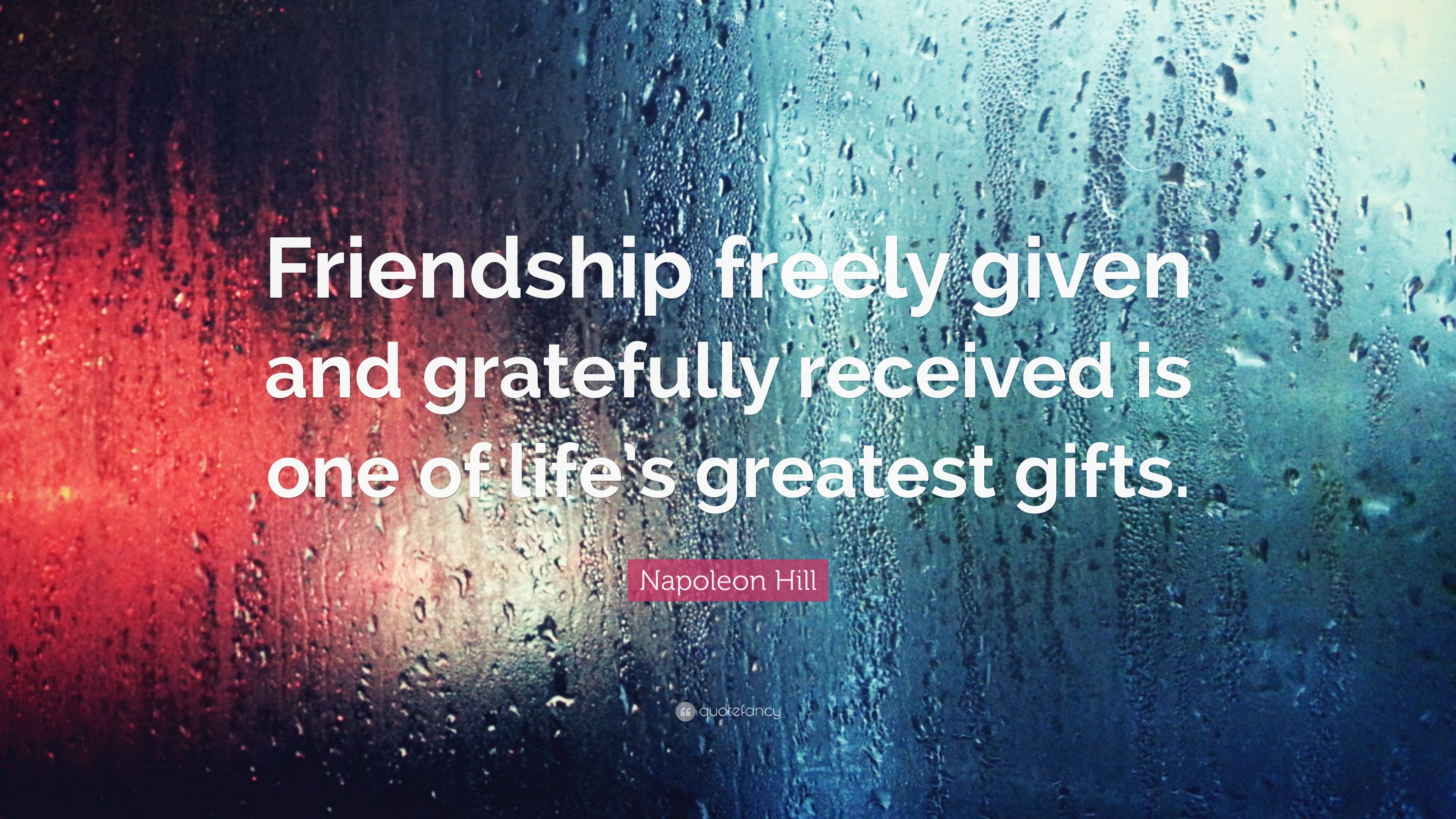 "One Tree Hill Quotes About Friendship Napoleon Hill Quote ""Friendship Freely Given And Gratefully"