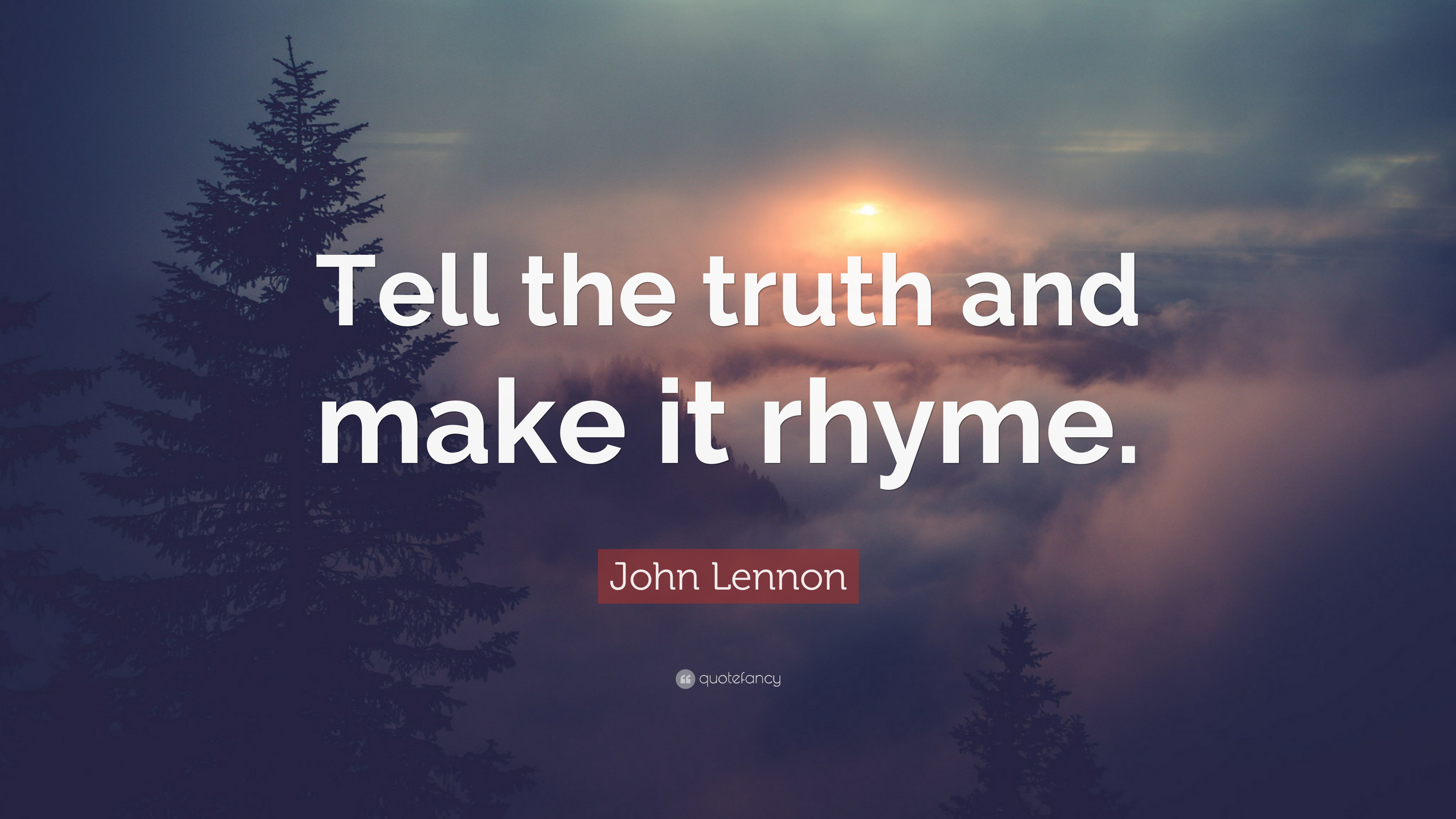 John Lennon Quote Tell The Truth And Make It Rhyme 12