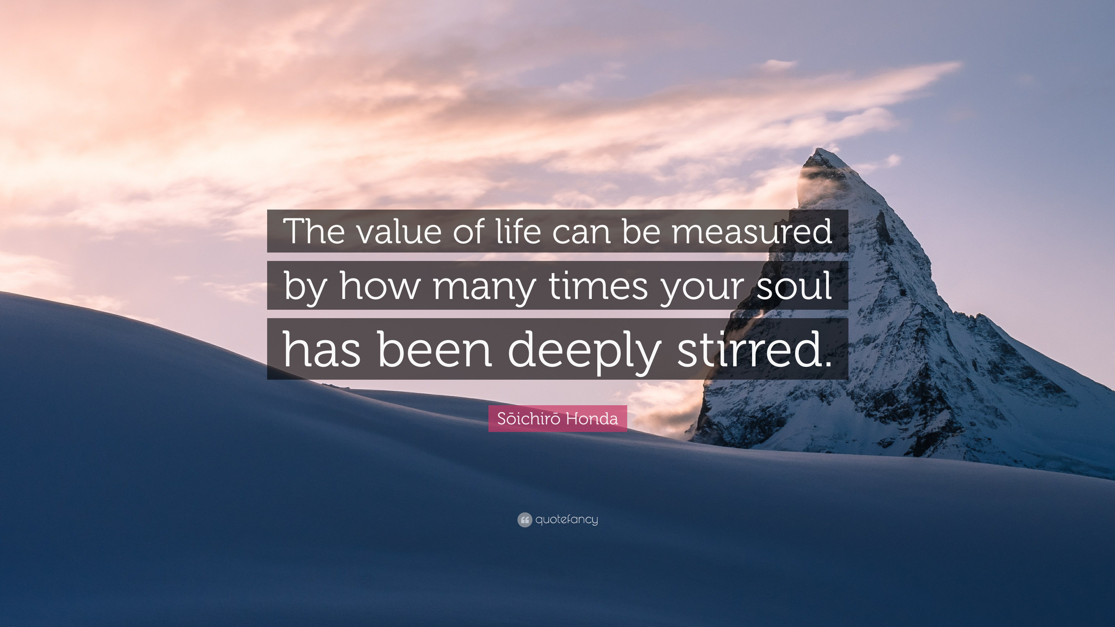 "Sōichirō Honda Quote: ""The value of life can be measured by how"