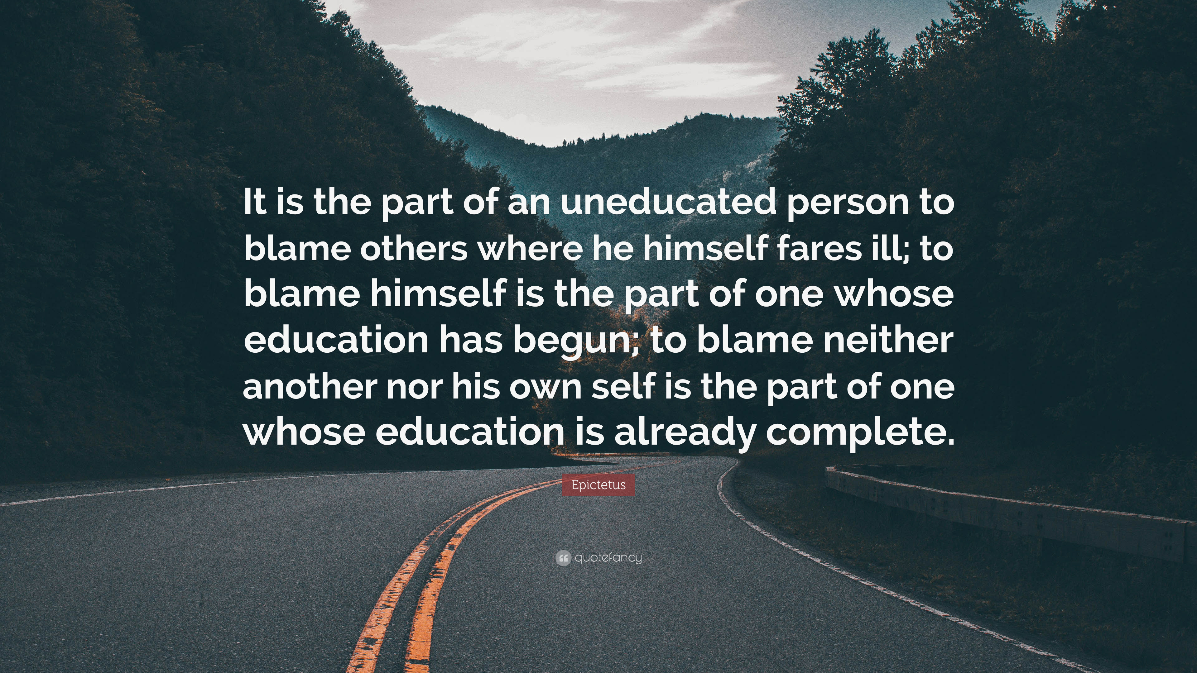 "epictetus quote ""it is the part of an uneducated person to blame"