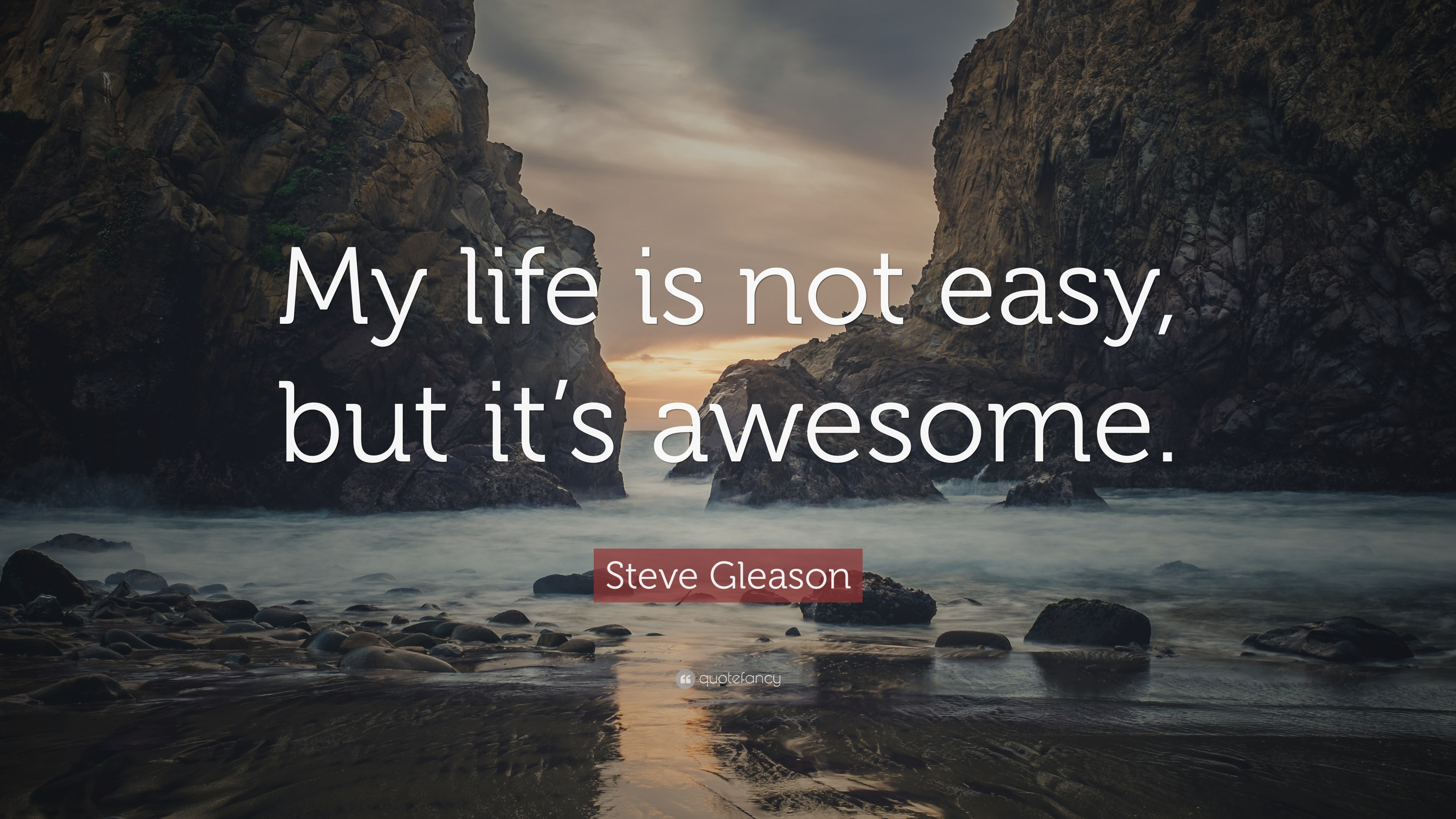 "Life Is Not Easy Quotes Steve Gleason Quote ""My Life Is Not Easy But It's Awesome."" 9"