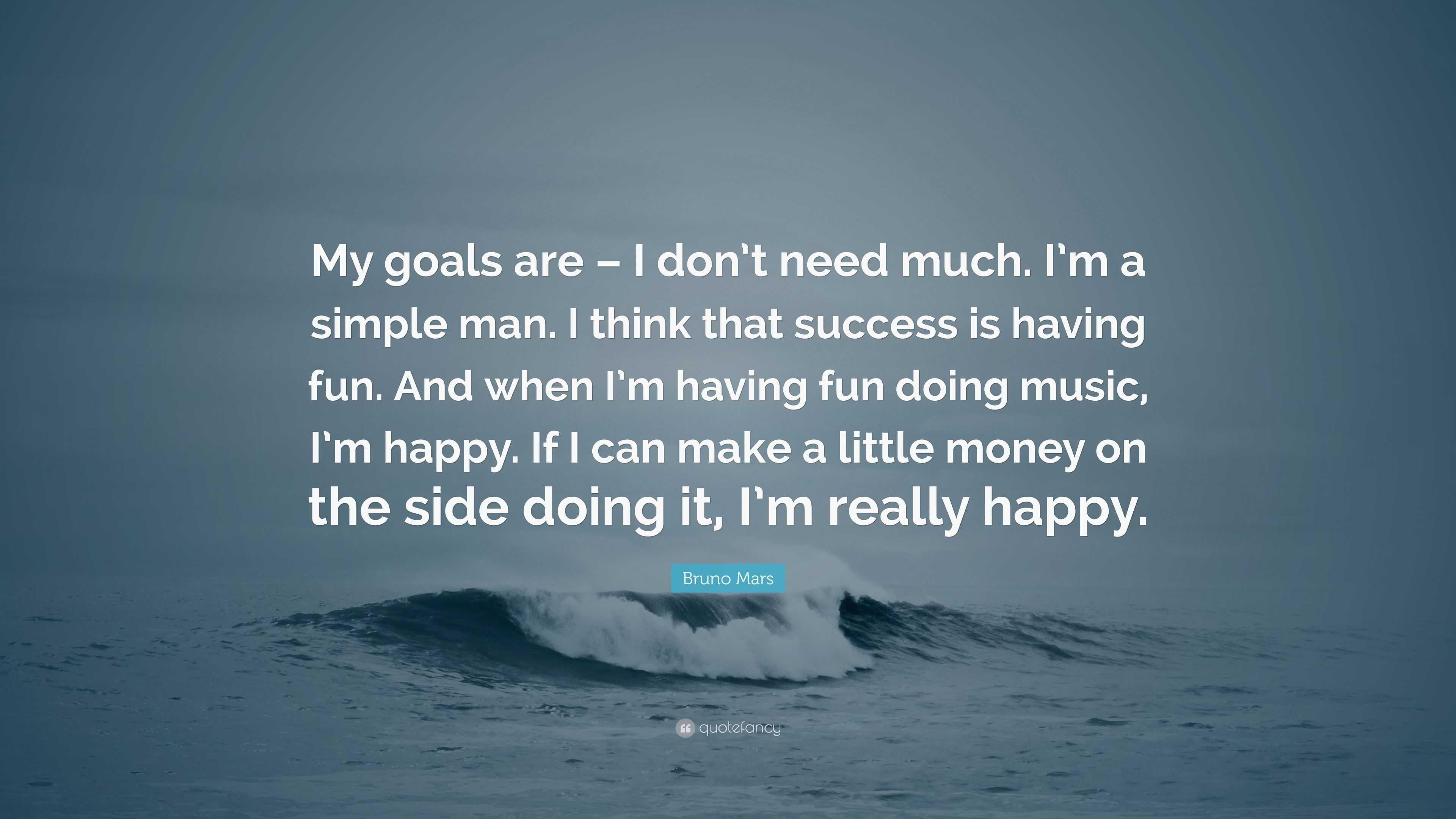 """Bruno Mars Quote: """"My Goals Are"""