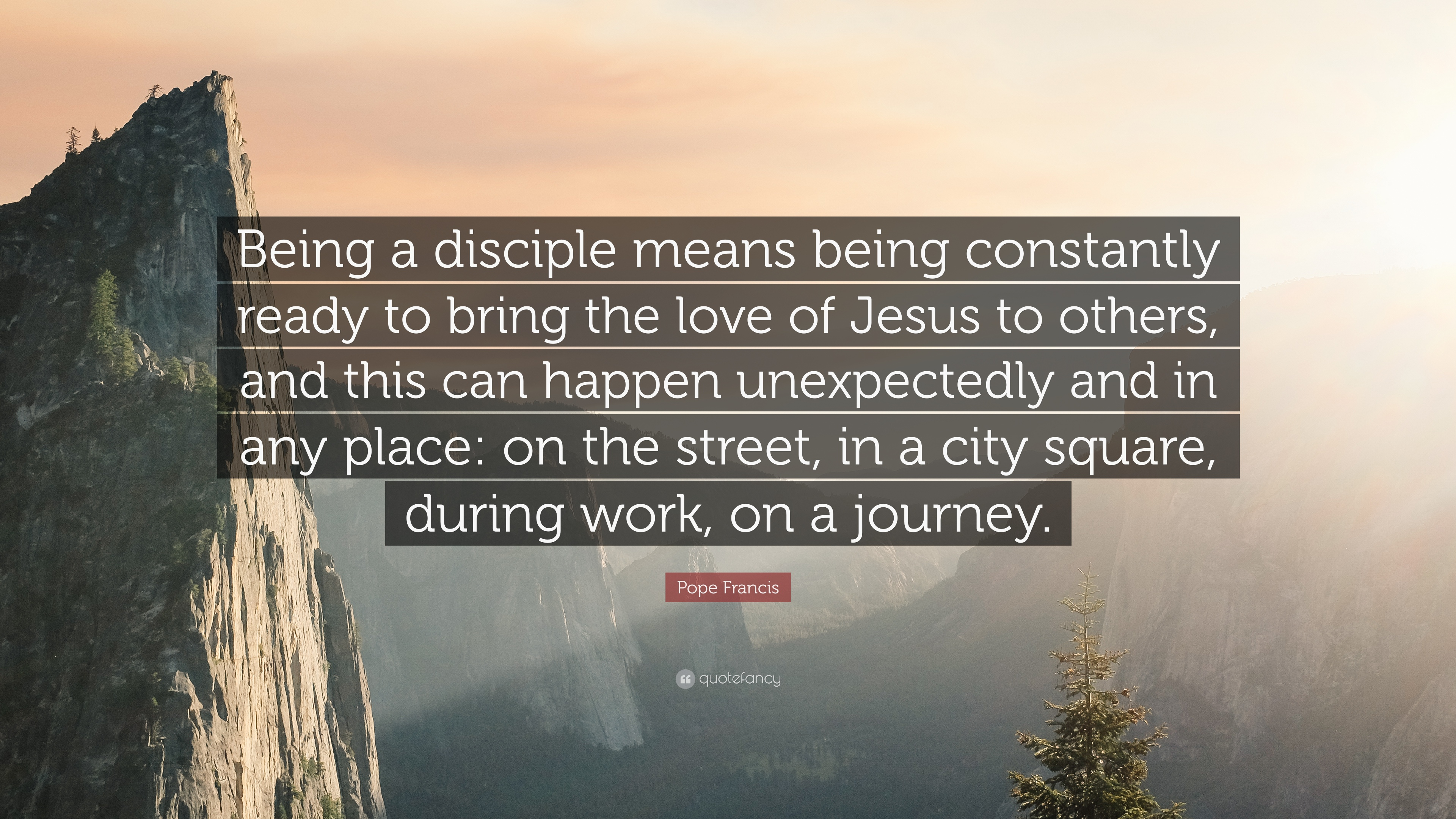 Pope Francis Quote Being A Disciple Means Being Constantly Ready