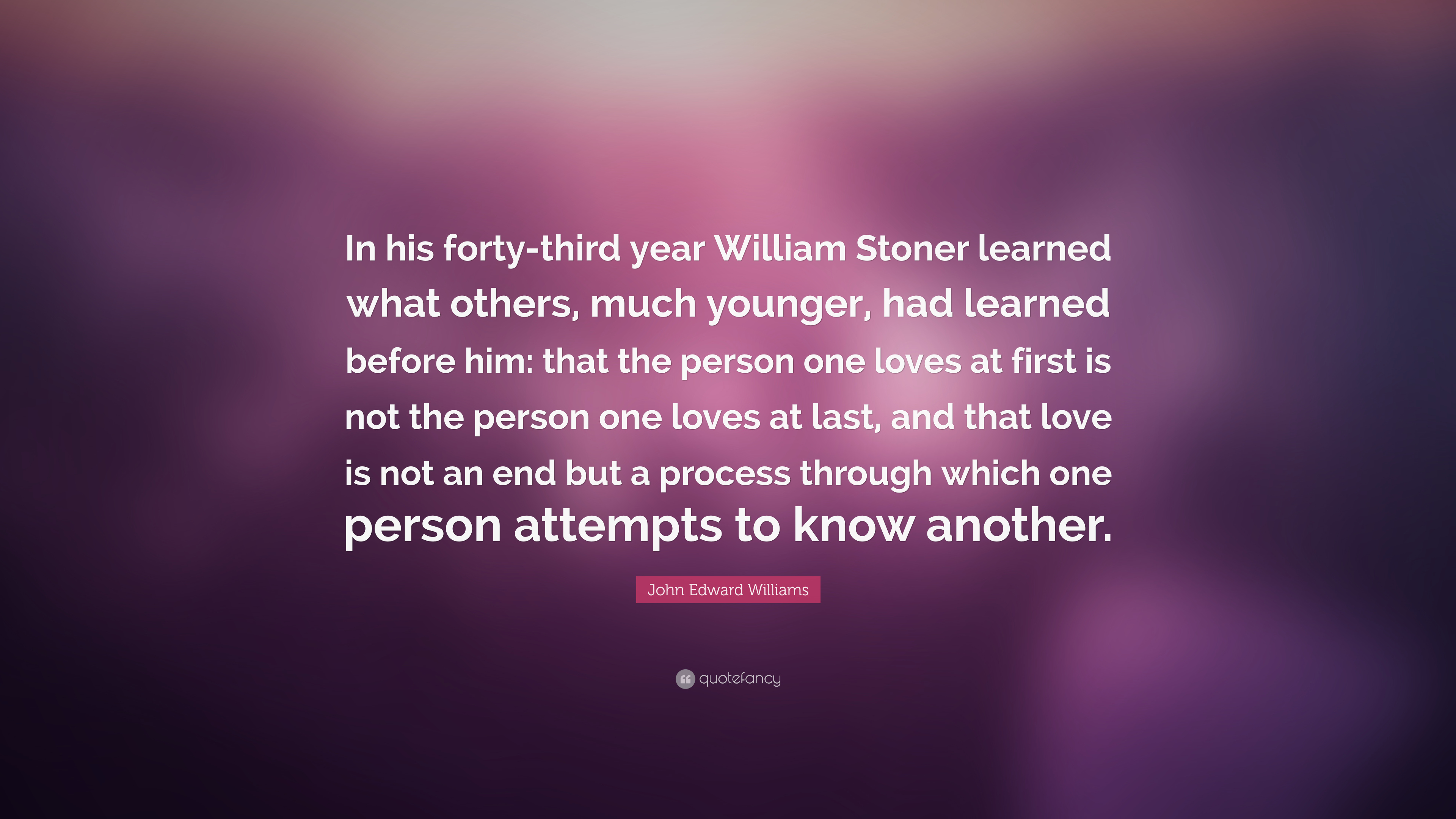 John Edward Williams Quote In His Forty Third Year William
