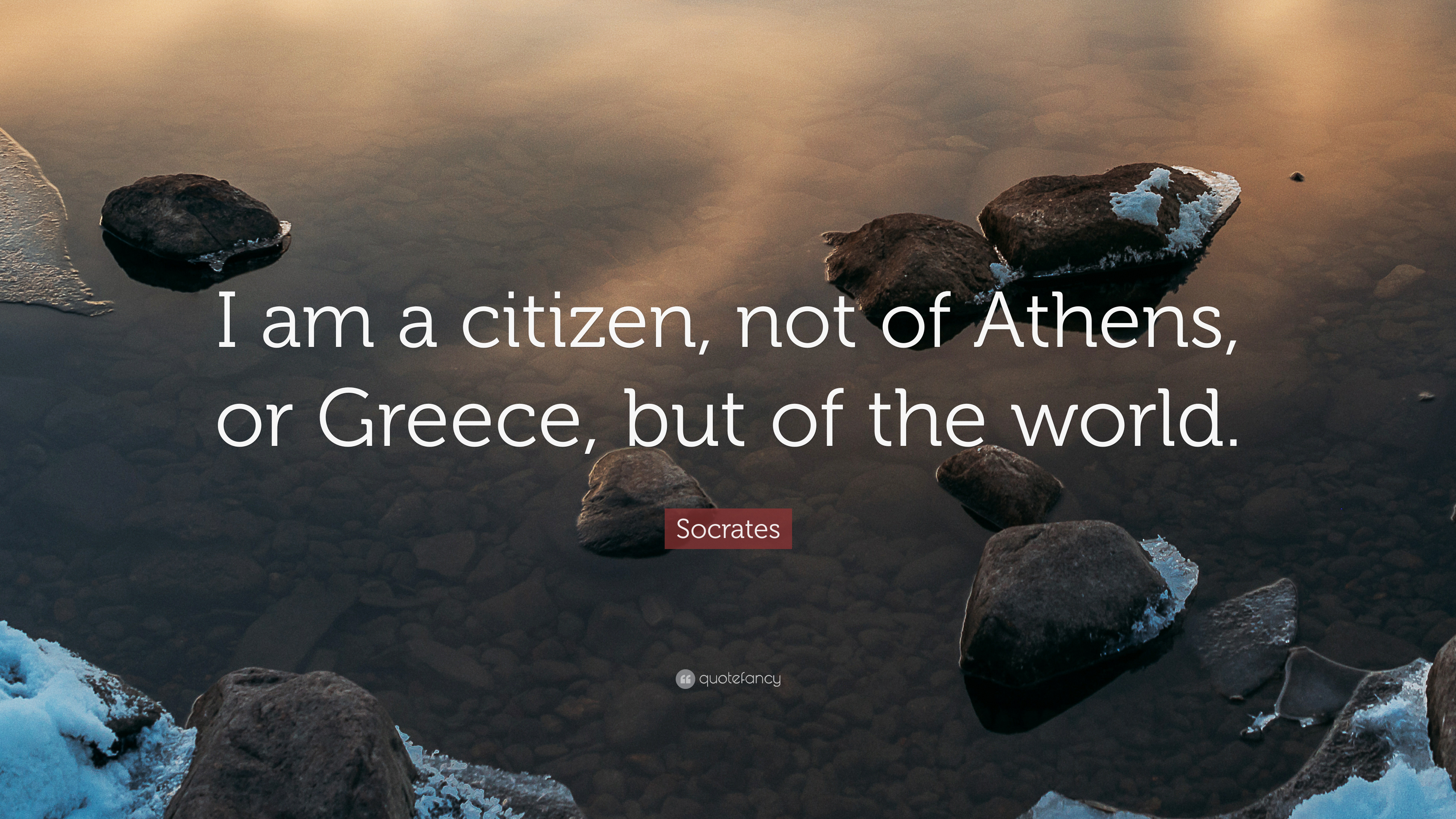 Socrates Quote I Am A Citizen Not Of Athens Or Greece But Of