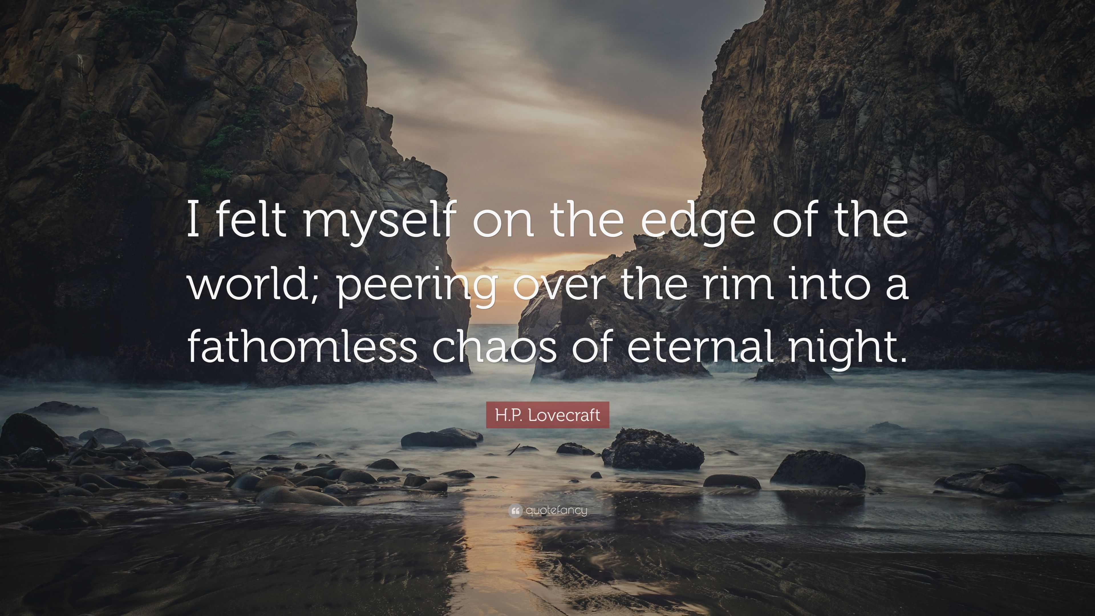 H P Lovecraft Quote I Felt Myself On The Edge Of The World