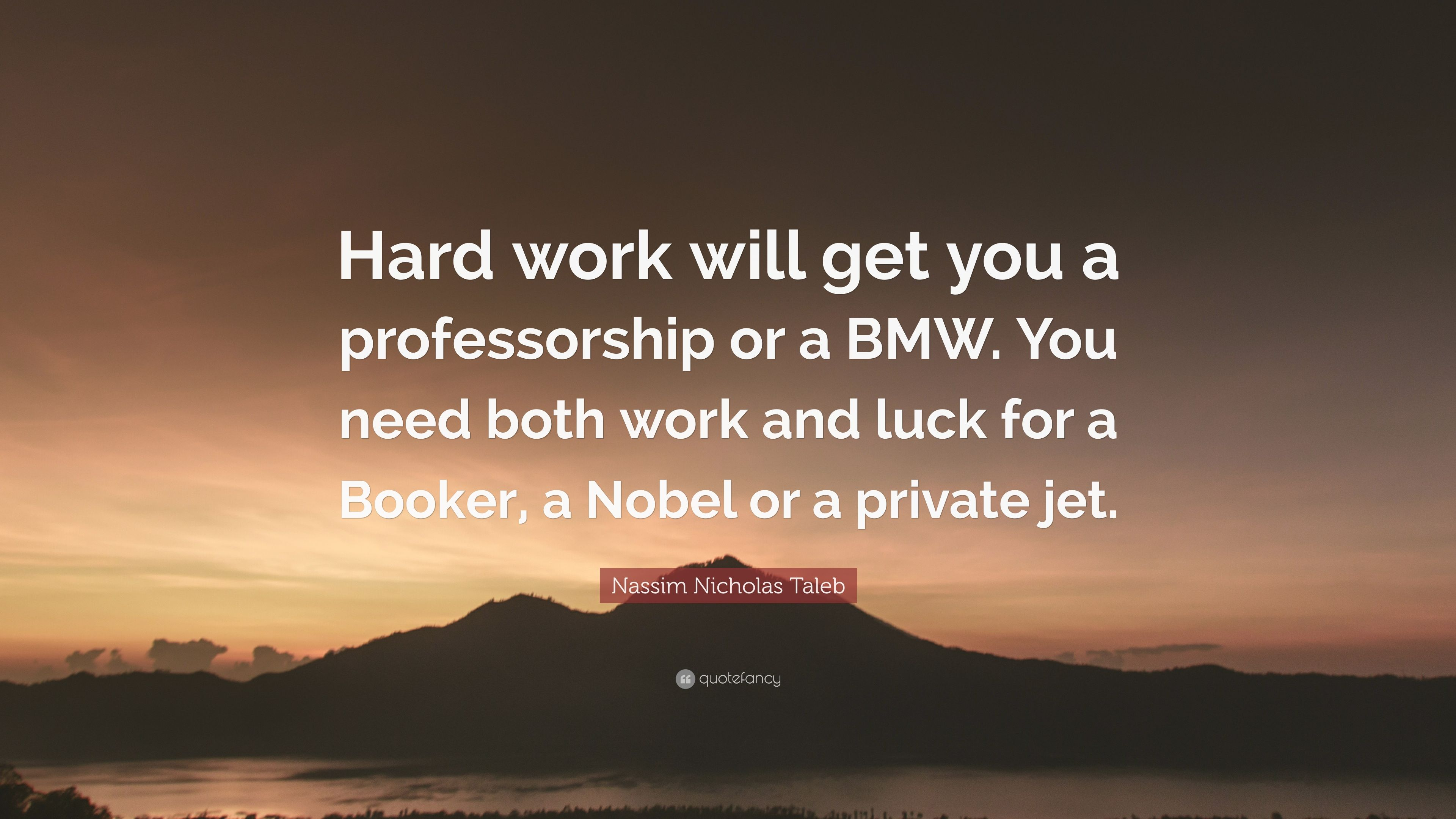nassim nicholas taleb quote hard work will get you a professorship