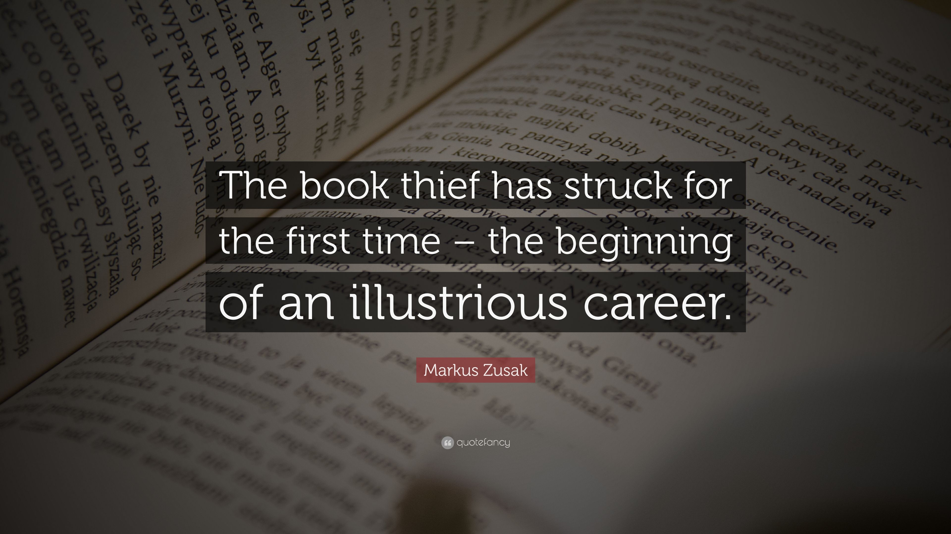 "The Book Thief Quotes Markus Zusak Quote ""The Book Thief Has Struck For The First Time"