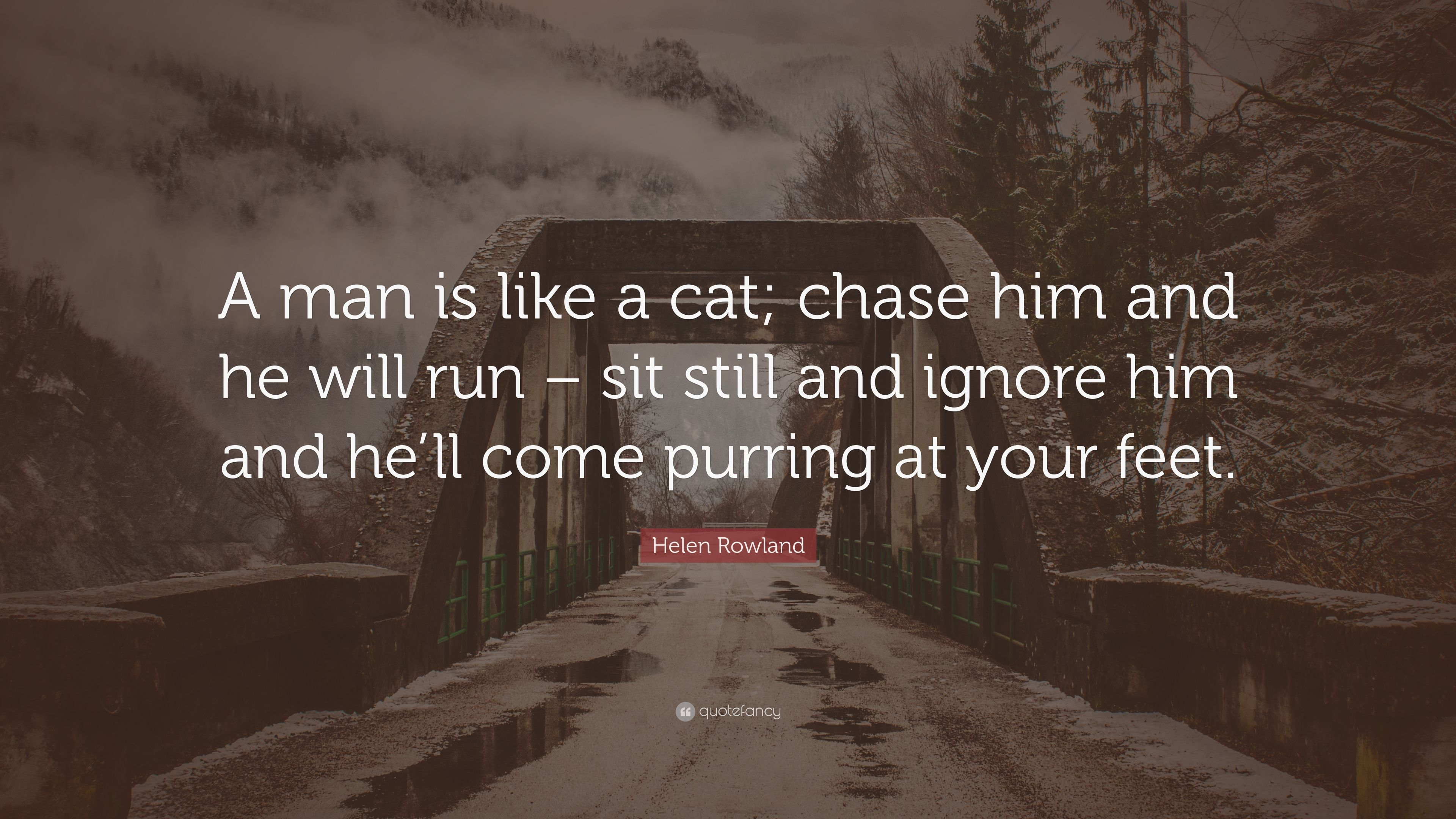 ignore a guy and hell come running