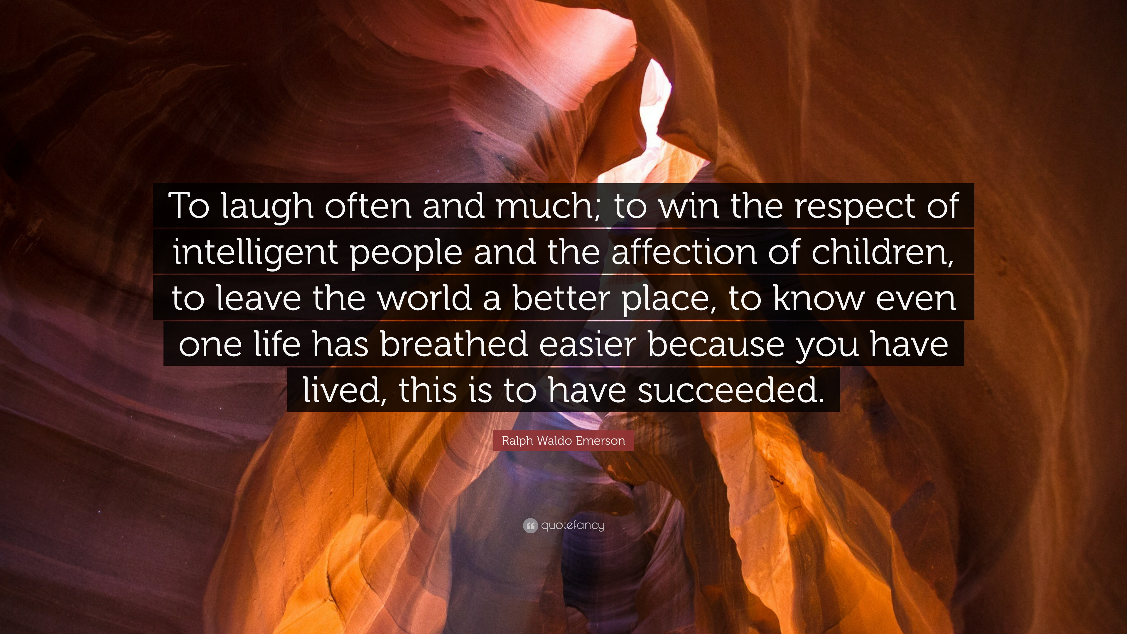 "Ralph Waldo Emerson Quote ""To laugh often and much to win the respect"