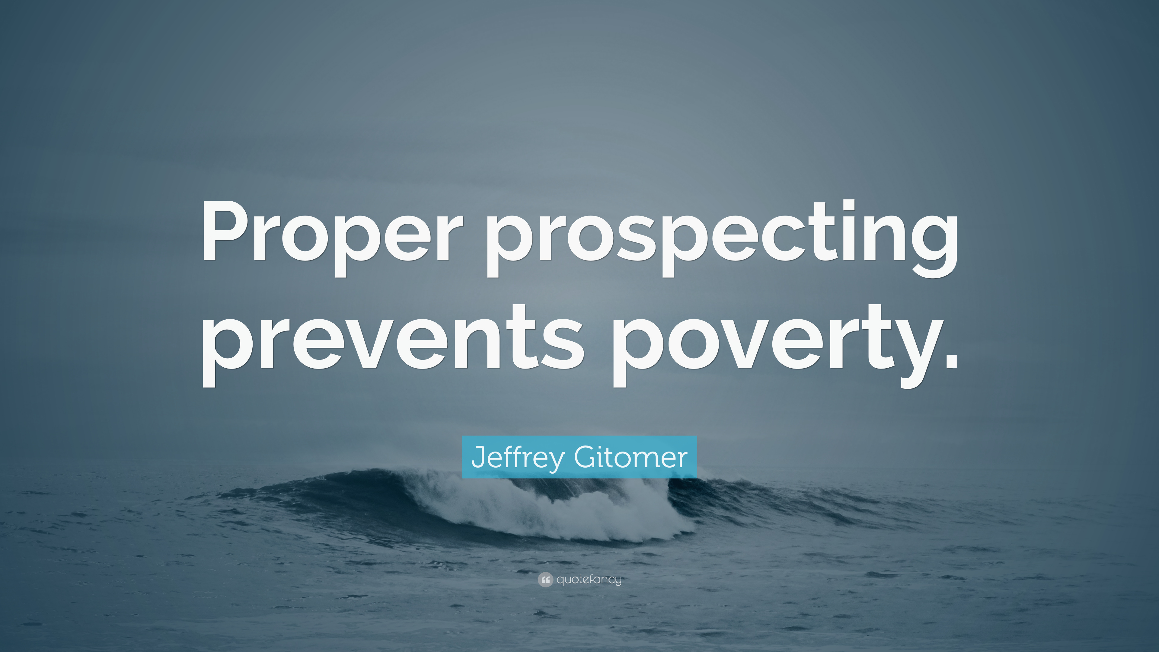"""Pictures And Inspiration: Jeffrey Gitomer Quote: """"Proper Prospecting Prevents"""