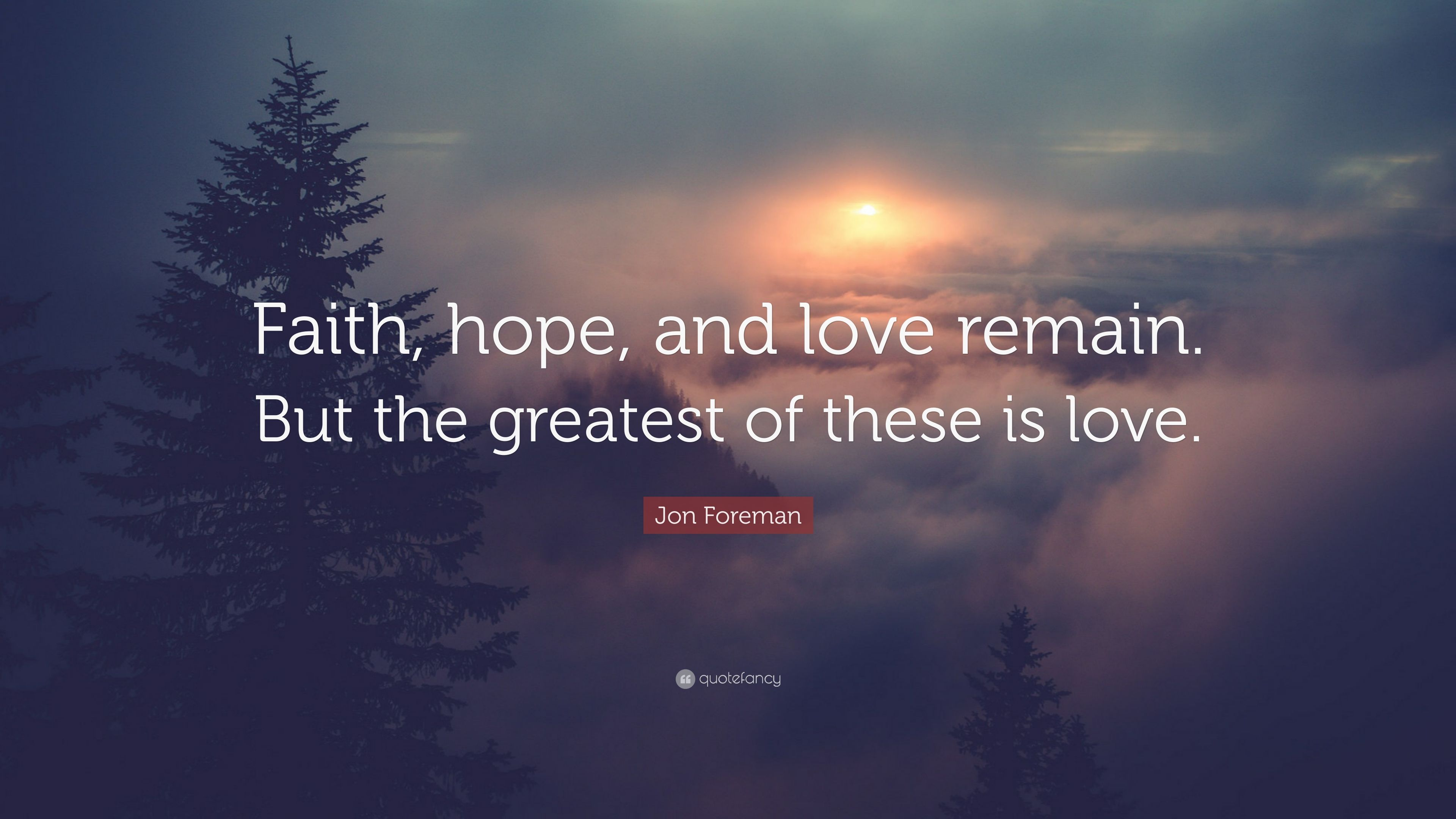 Love Faith Hope Quotes Hope Quotes Love  Page 7  The Best Love Quotes