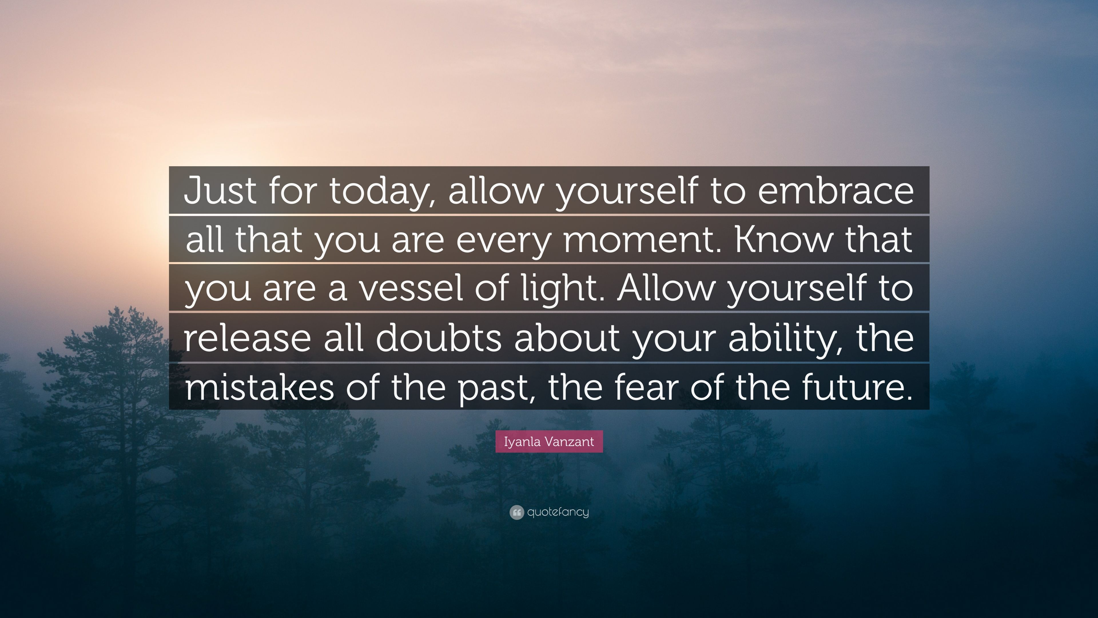 """Just For Today Quotes Iyanla Vanzant Quote """"Just For Today Allow Yourself To Embrace"""
