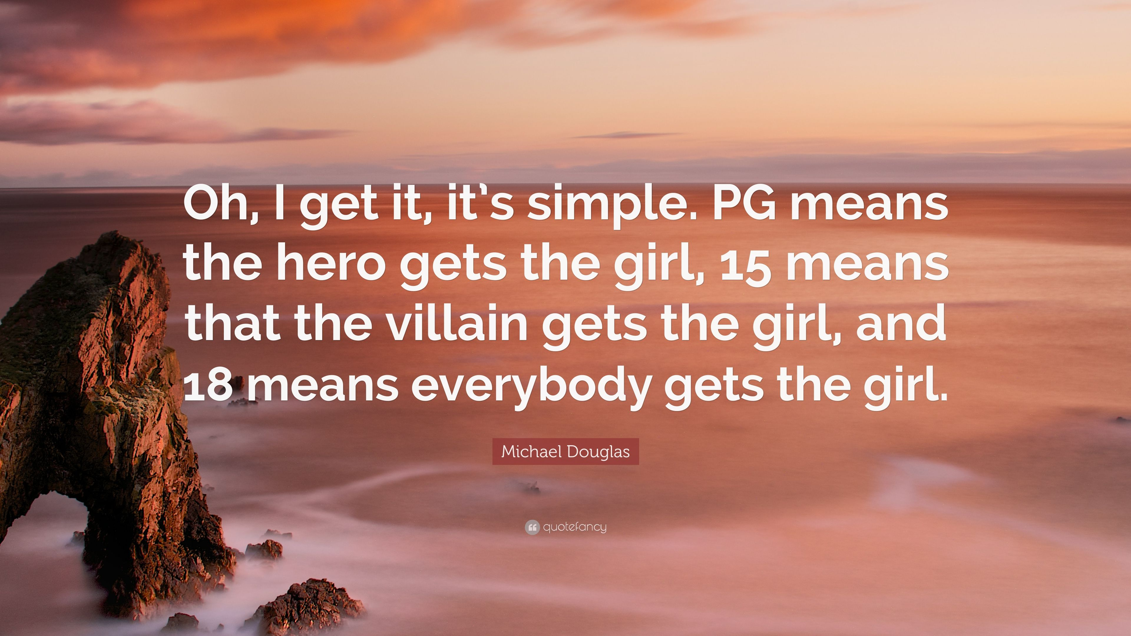 michael douglas quote oh i get it it s simple pg means the hero
