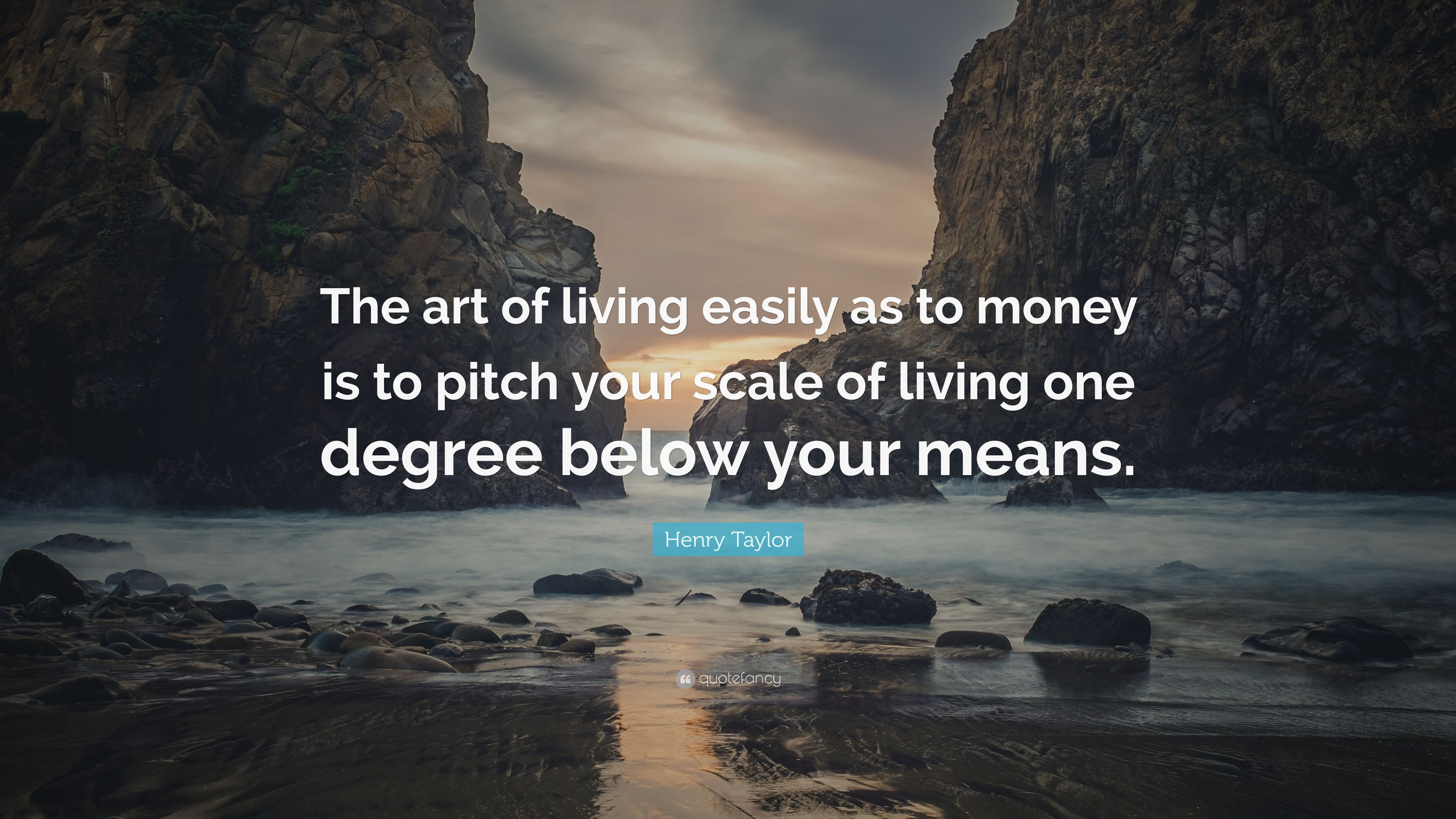 """Henry Taylor Quote: """"The Art Of Living Easily As To Money"""