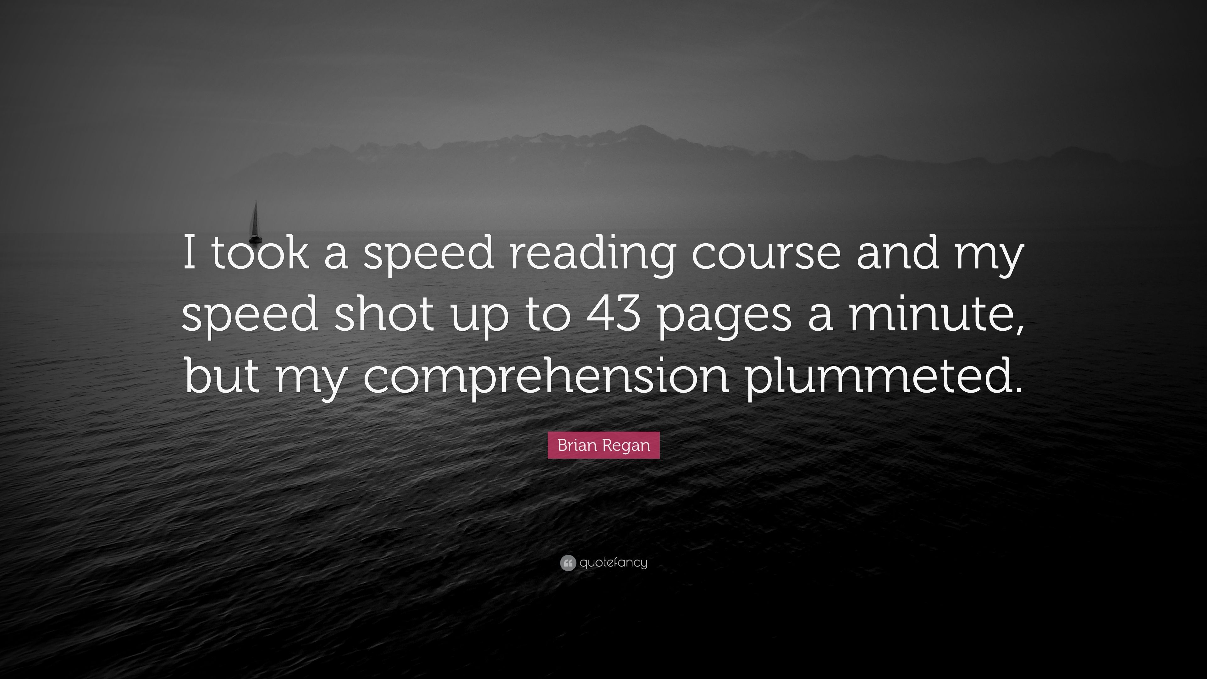 """Brian Regan Quote: """"I took a speed reading course and my speed shot"""
