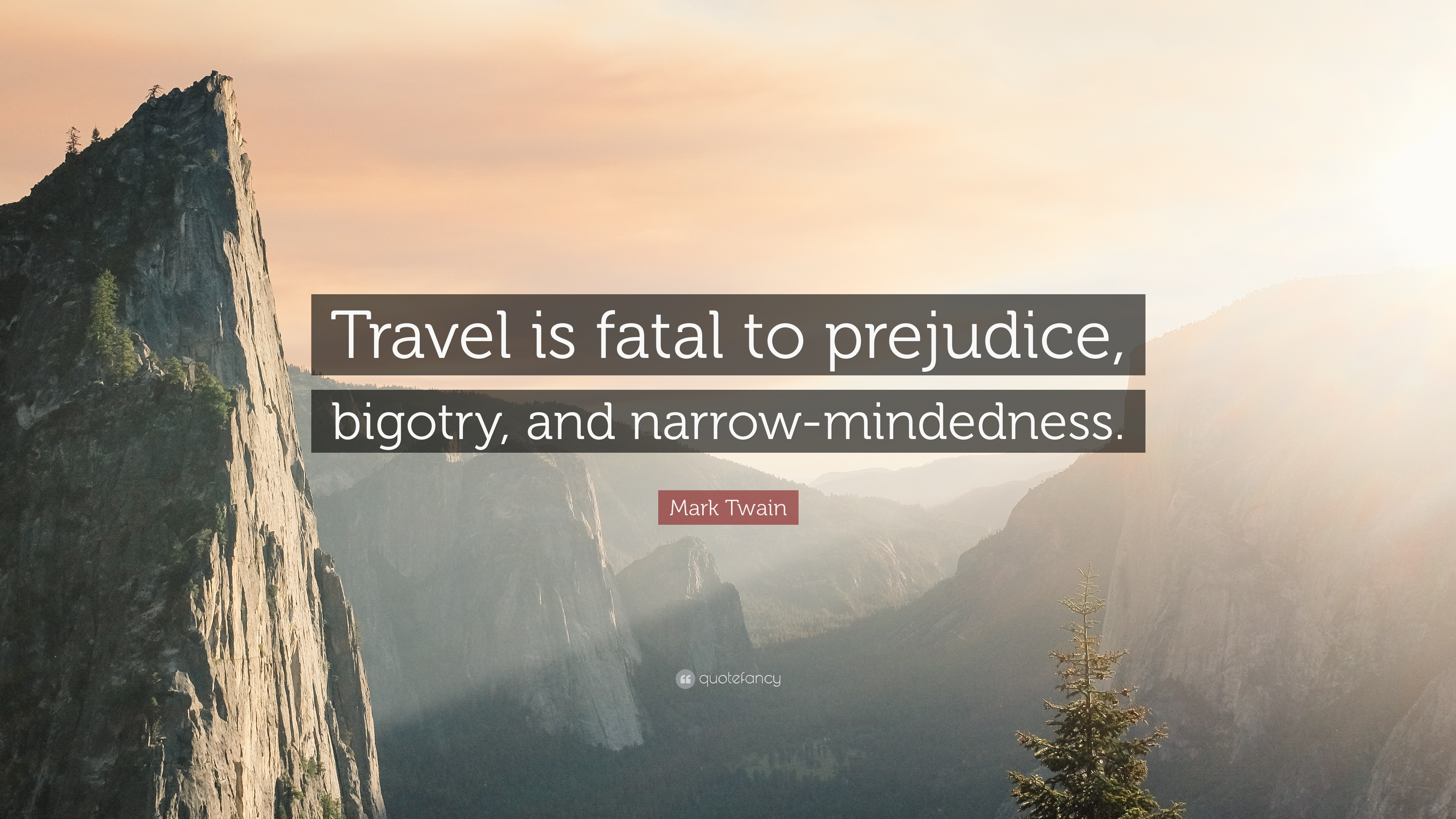 Nice Travel Quotes: U201cTravel Is Fatal To Prejudice, Bigotry, And Narrow Mindedness