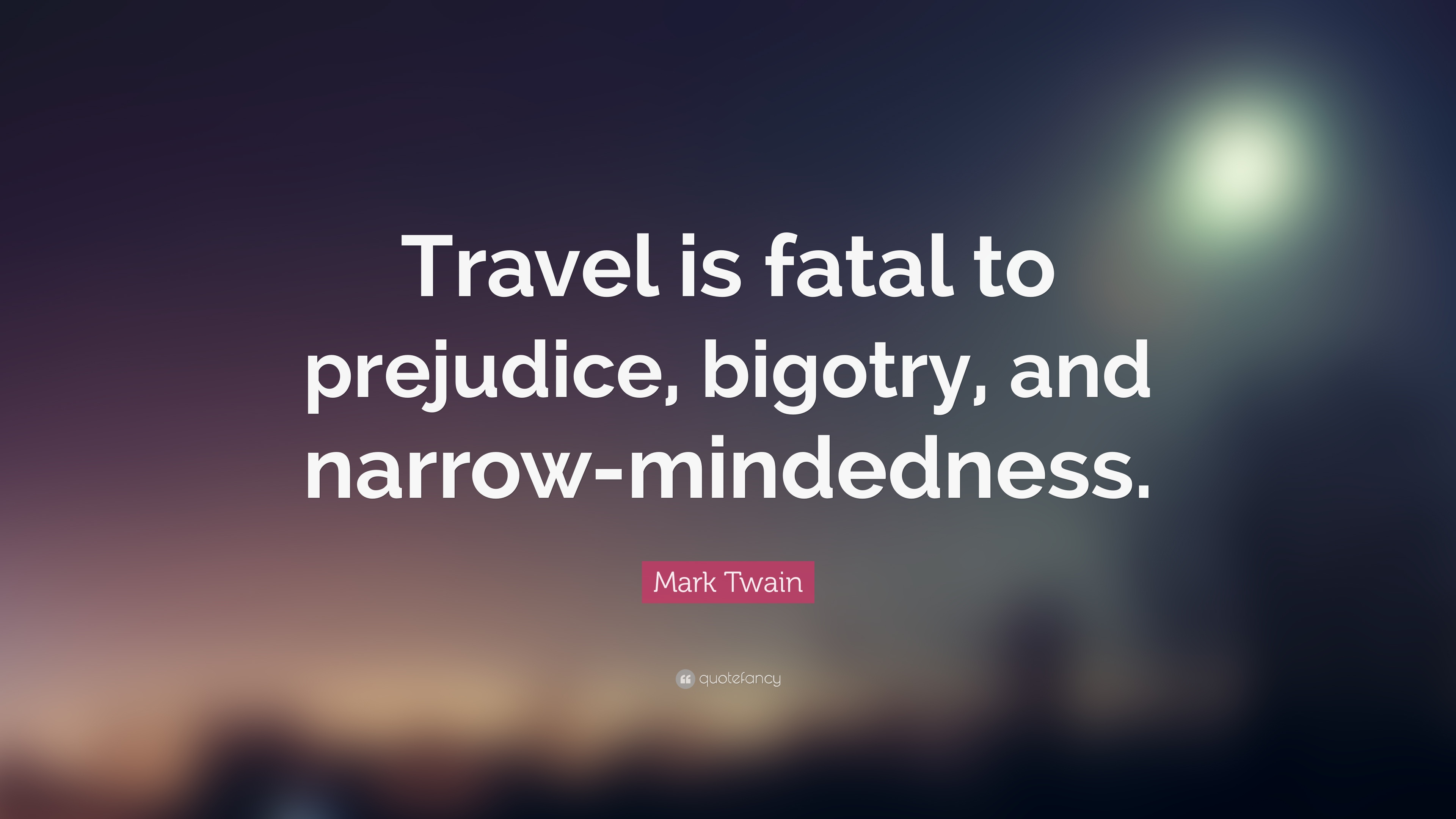 travel fatal prejudice