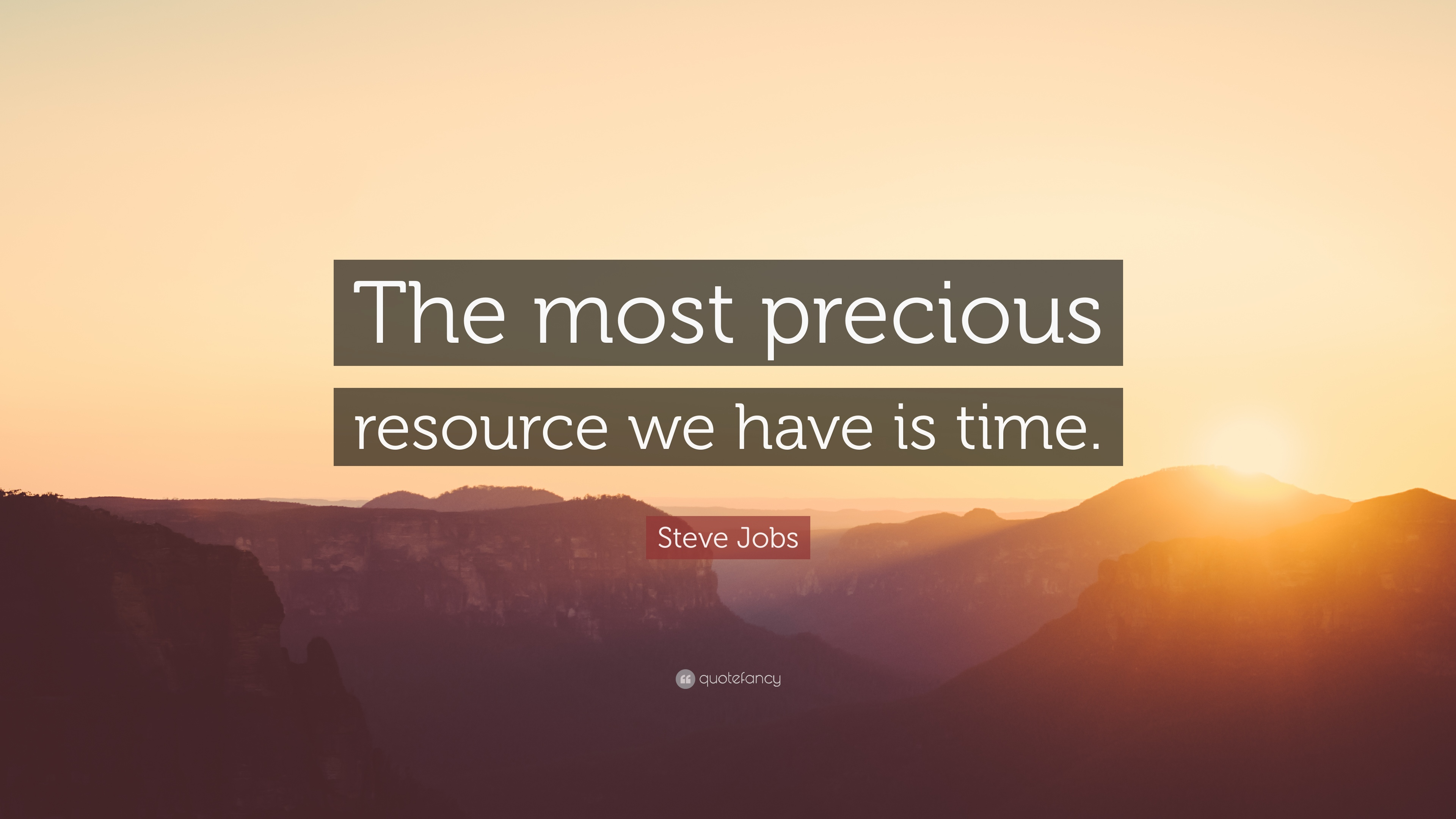 """steve jobs quote """"the most precious resource we have is time """""""