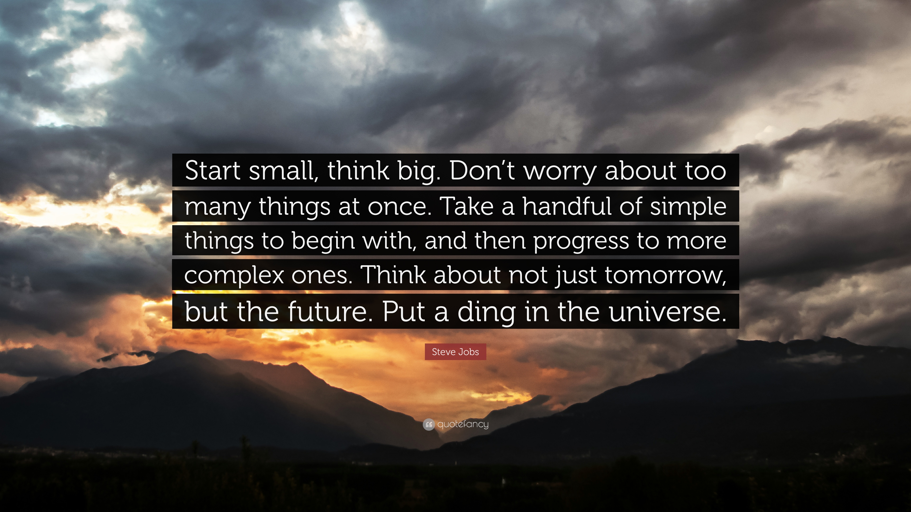 Steve Jobs Quote Start Small Think Big Dont Worry About Too