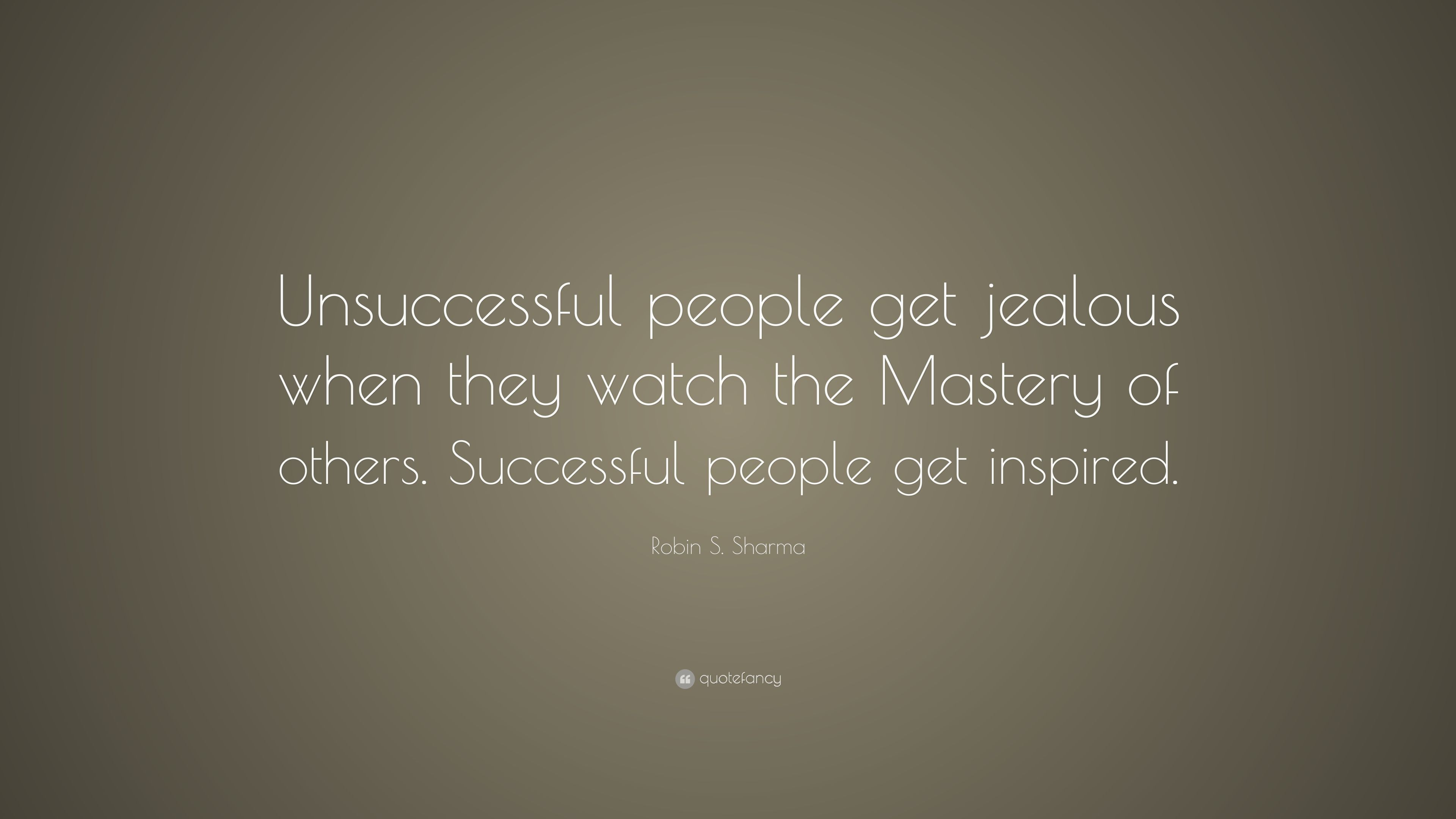 People Get Jealous Of Others Success Quotes