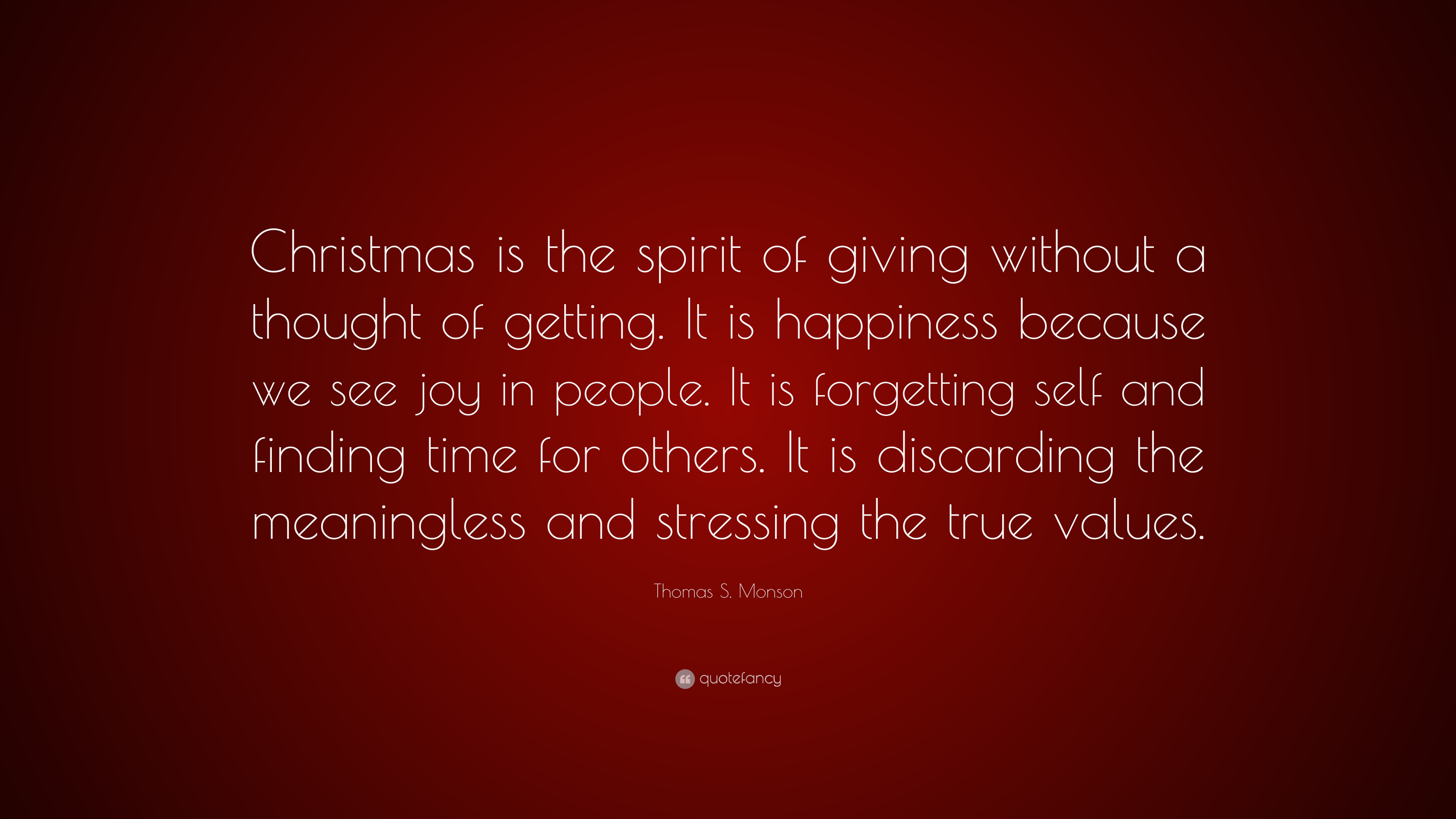 "Get In The Spirit Christmas Lds Quotes: Thomas S. Monson Quote: ""Christmas Is The Spirit Of Giving"