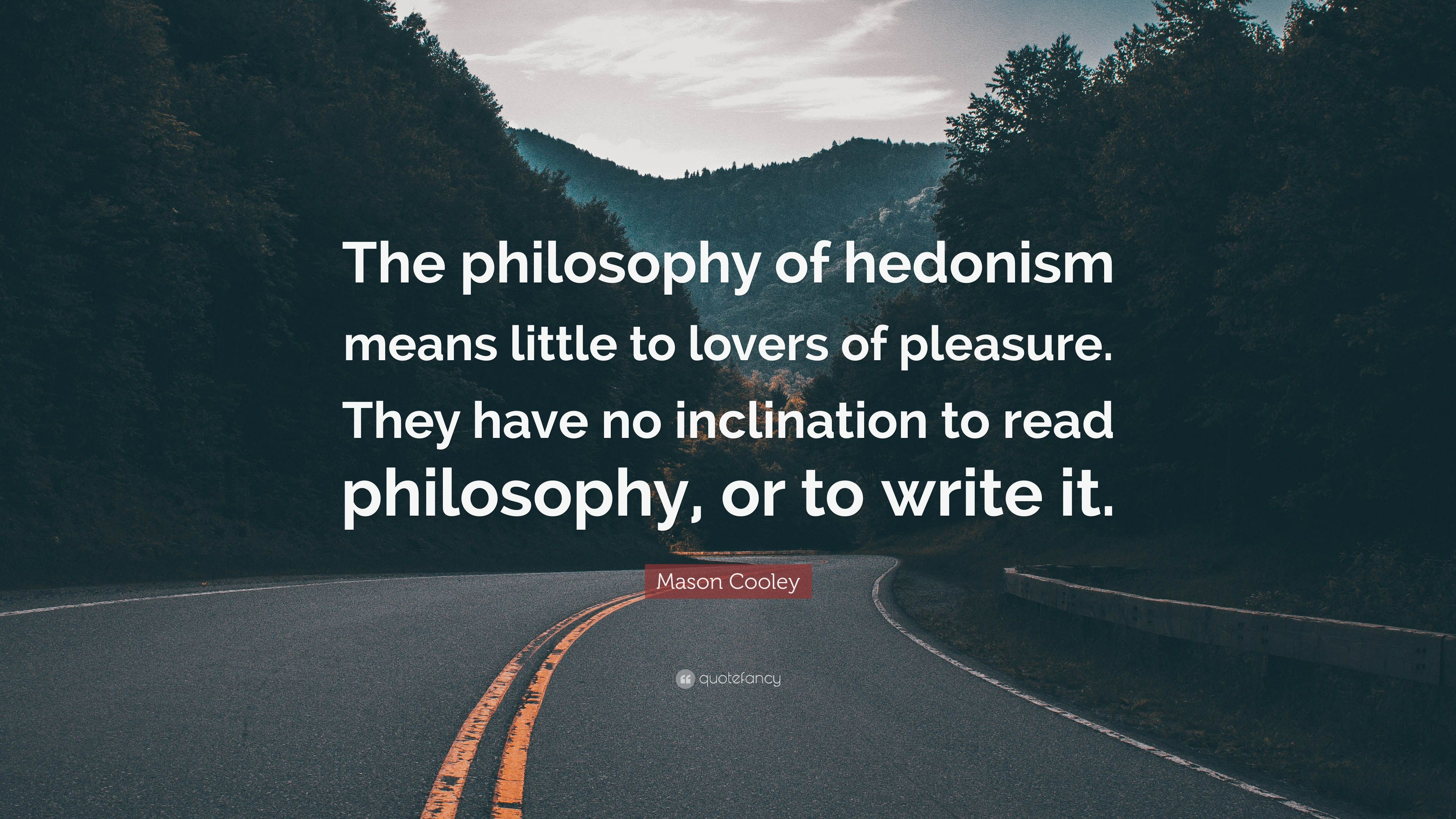 the philosophers comparison of psychological hedonism and ethical hedonism Define hedonism hedonism philosophy the ethical doctrine holding that only psychology the doctrine holding that behavior is motivated by the desire for.