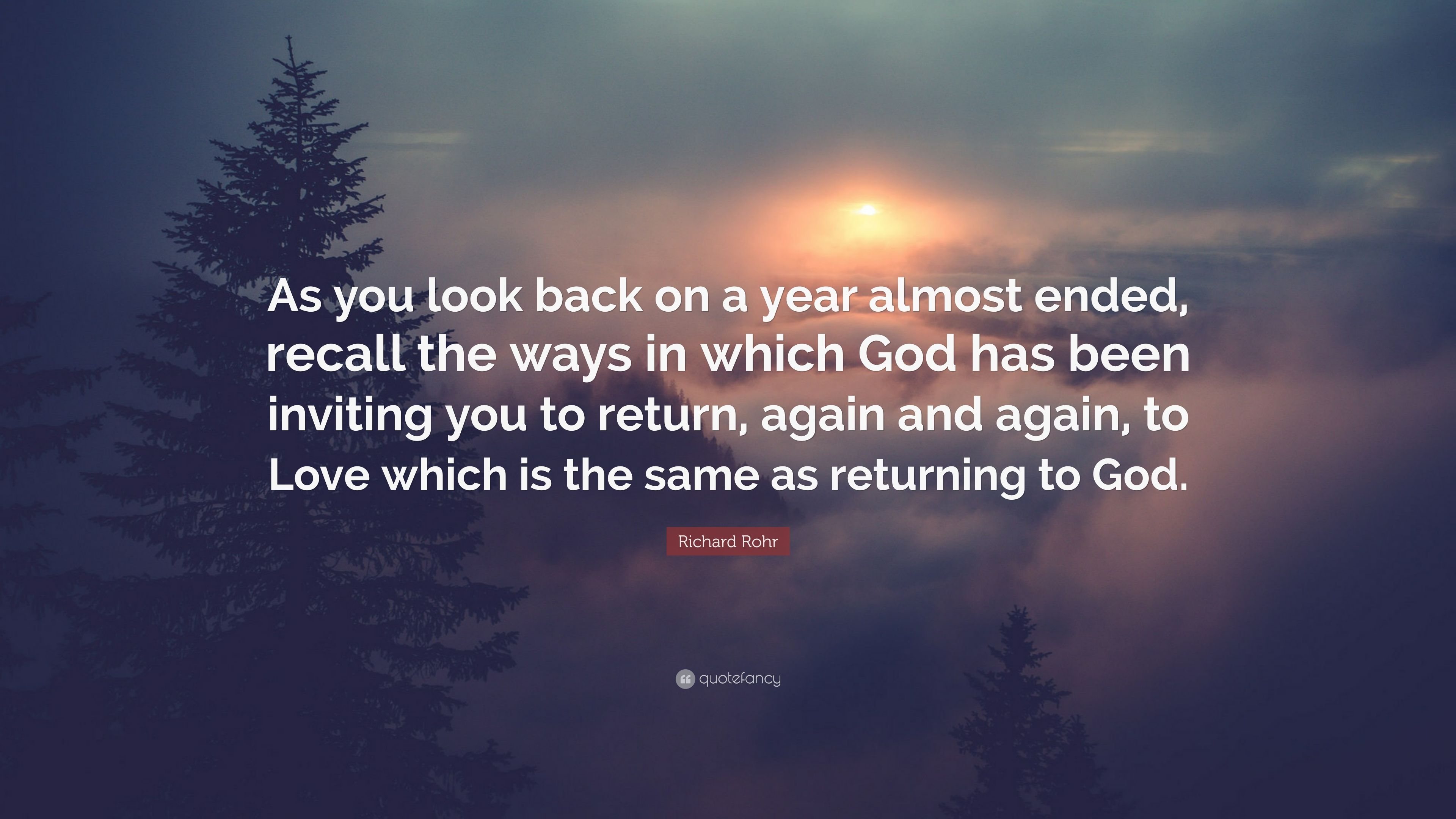 """A Return To Love Quotes Richard Rohr Quote """"As You Look Back On A Year Almost Ended"""